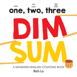 One, Two, Three Dim Sum: A Mandarin-English Counting Book - cover