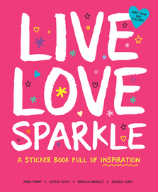 Live Love Sparkle: A Sticker Book Full of Inspiration - cover