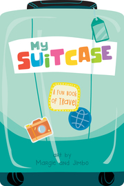 My Suitcase: A Fun Book of Travel - cover