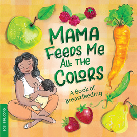 Mama Feeds Me All the Colors - cover