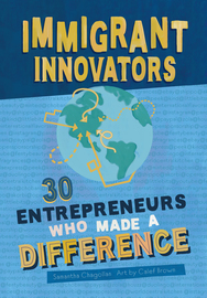 Immigrant Innovators: 30 Entrepreneurs Who Made a Difference - cover