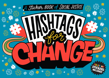 Hashtags for Change: A Sticker Book of Social Justice - cover