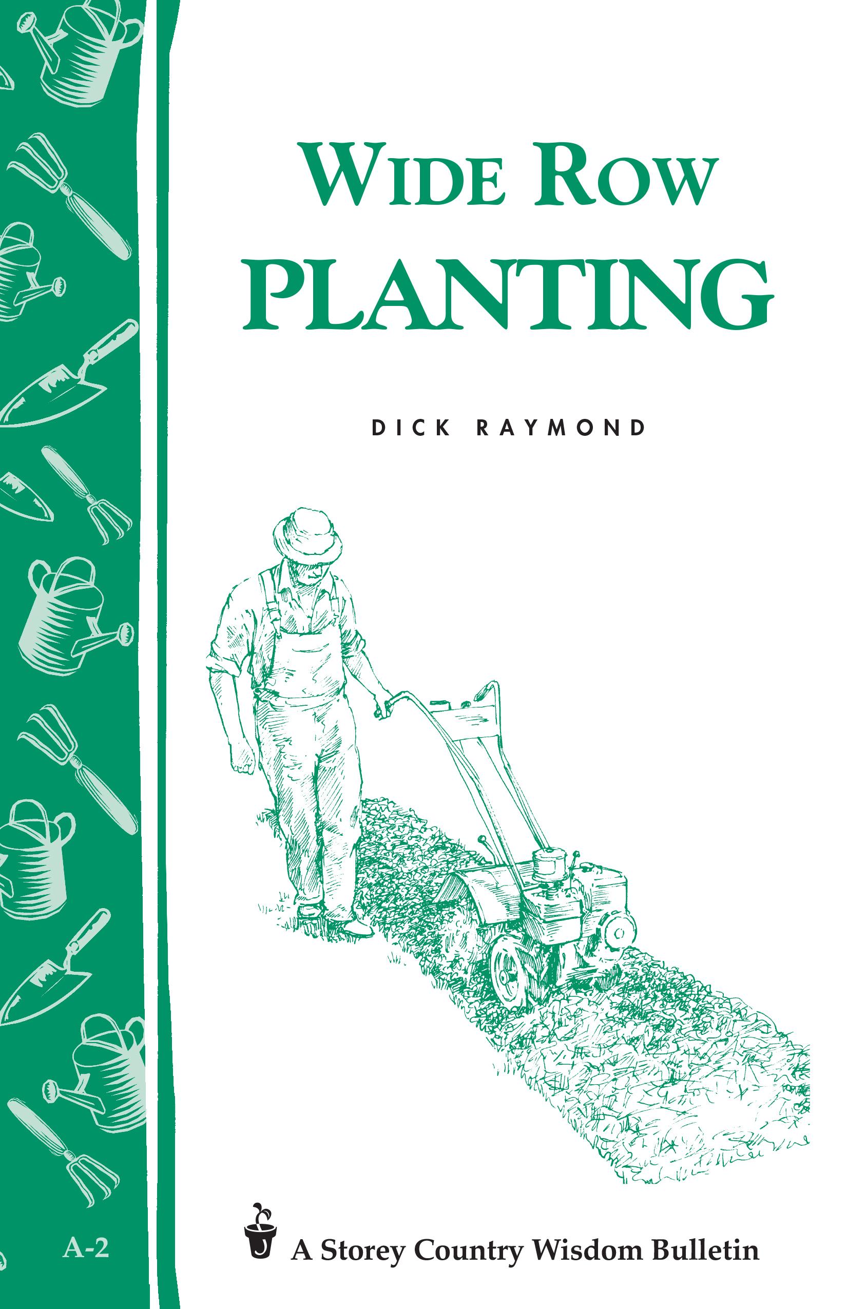 Wide Row Planting Storey's Country Wisdom Bulletin A-02 - Dick Raymond
