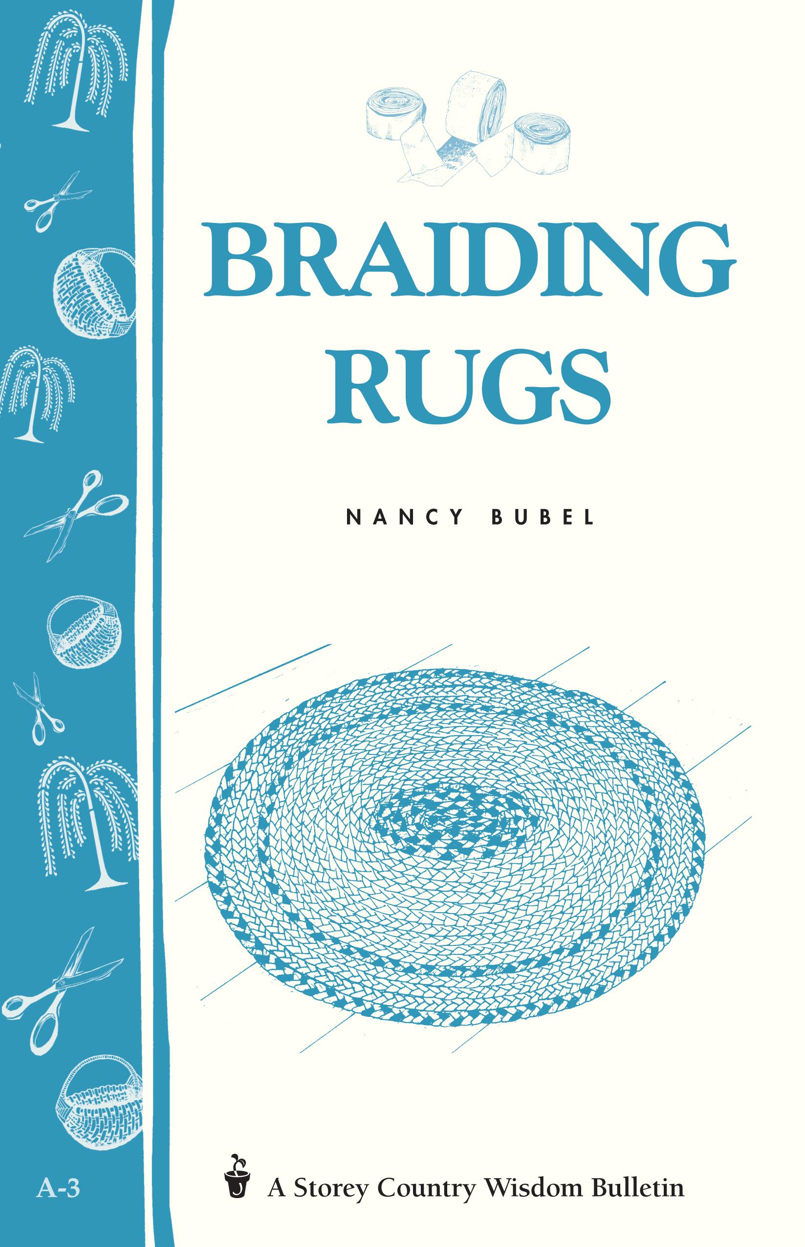 Braiding Rugs A Storey Country Wisdom Bulletin A-03 - Nancy Bubel