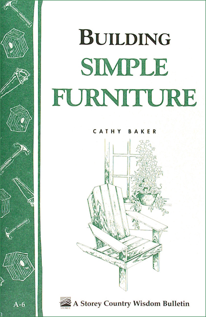 Building Simple Furniture Storey Country Wisdom Bulletin A-06 - Cathy Baker