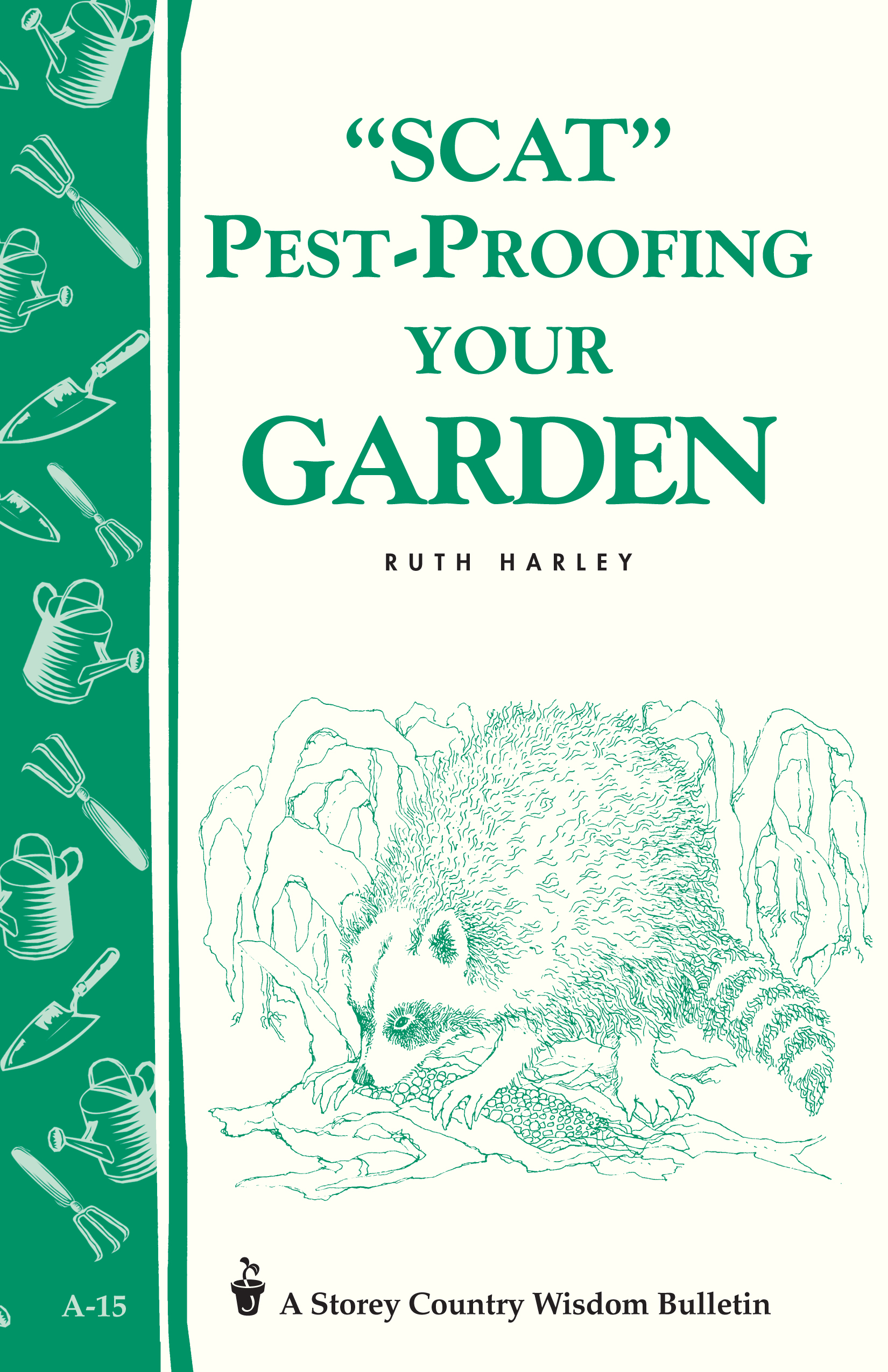 Pest-Proofing Your Garden Storey's Country Wisdom Bulletin A-15 - Ruth Harley