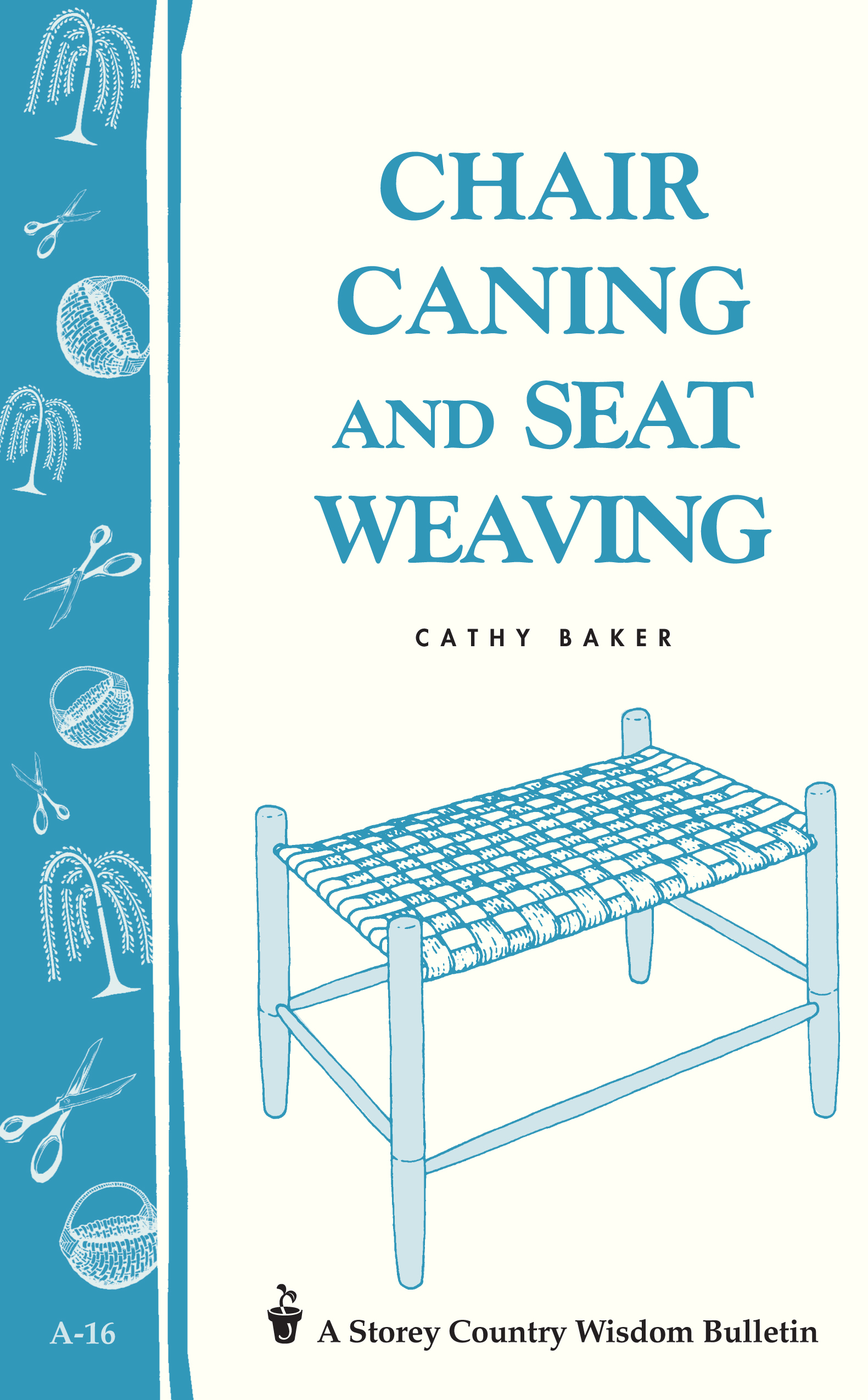 Chair Caning and Seat Weaving Storey Country Wisdom Bulletin A-16 - Cathy Baker