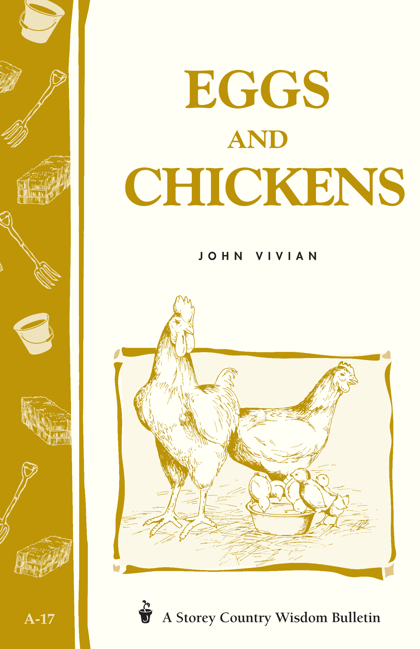 Eggs and Chickens Storey's Country Wisdom Bulletin  A-17 - John Vivian