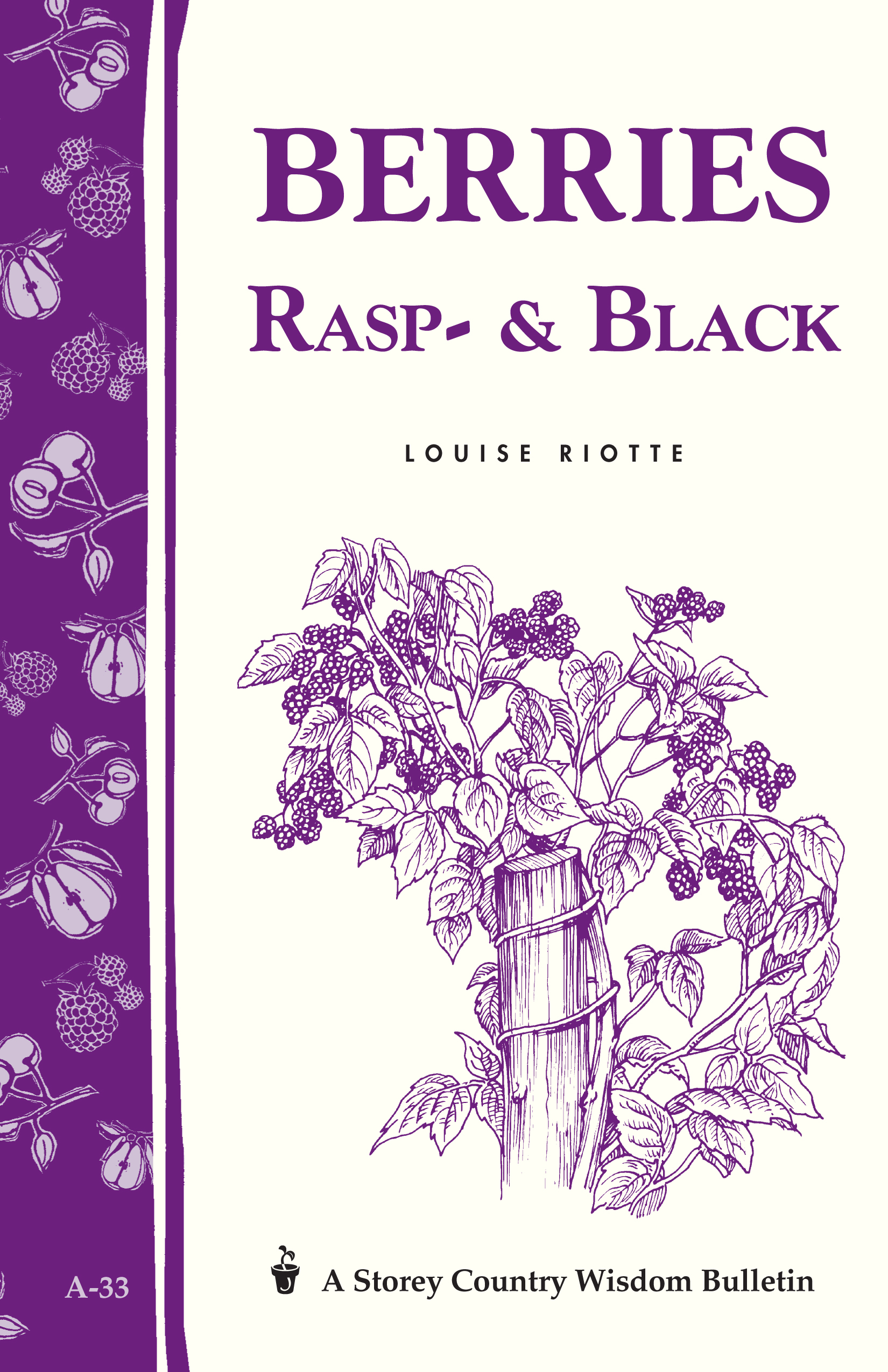 Berries, Rasp- & Black Storey Country Wisdom Bulletin A-33 - Louise Riotte