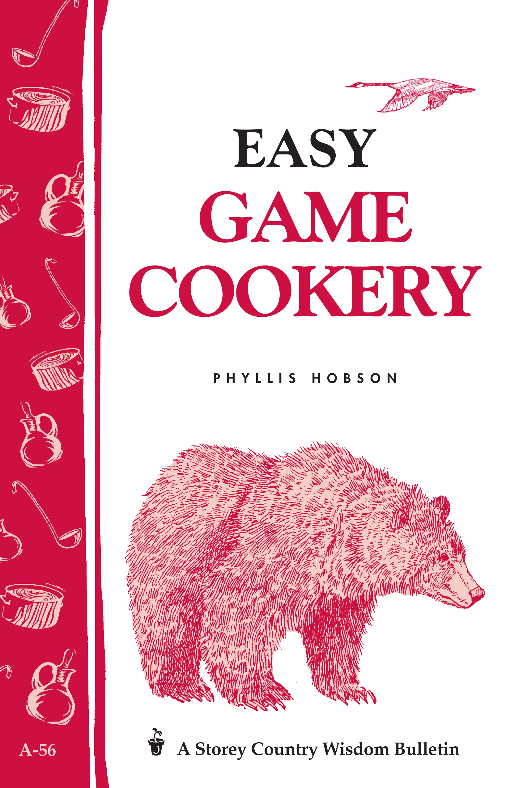 Easy Game Cookery Storey's Country Wisdom Bulletin A-56 - Phyllis Hobson