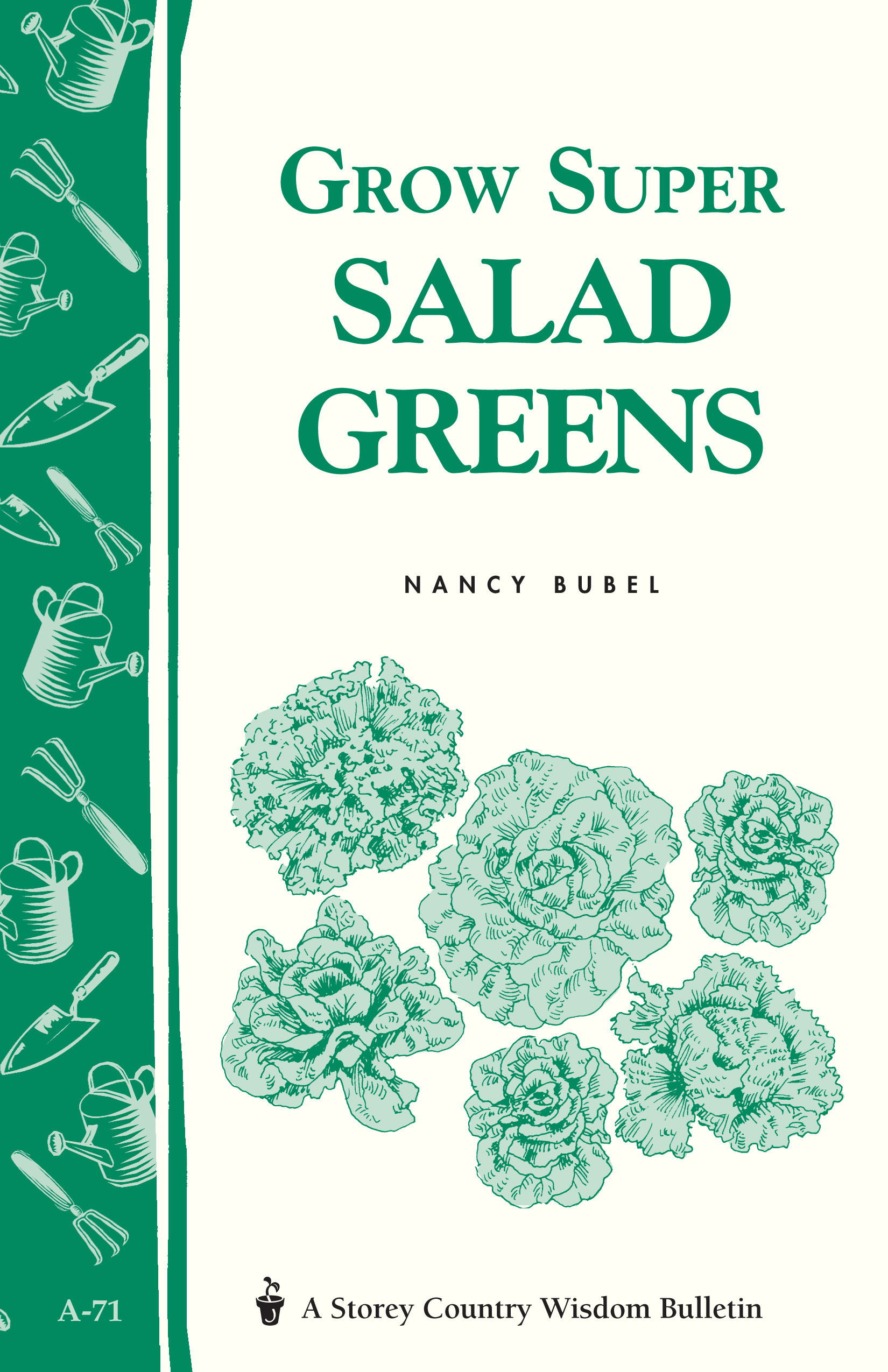 Grow Super Salad Greens Storey's Country Wisdom Bulletin A-71 - Nancy Bubel