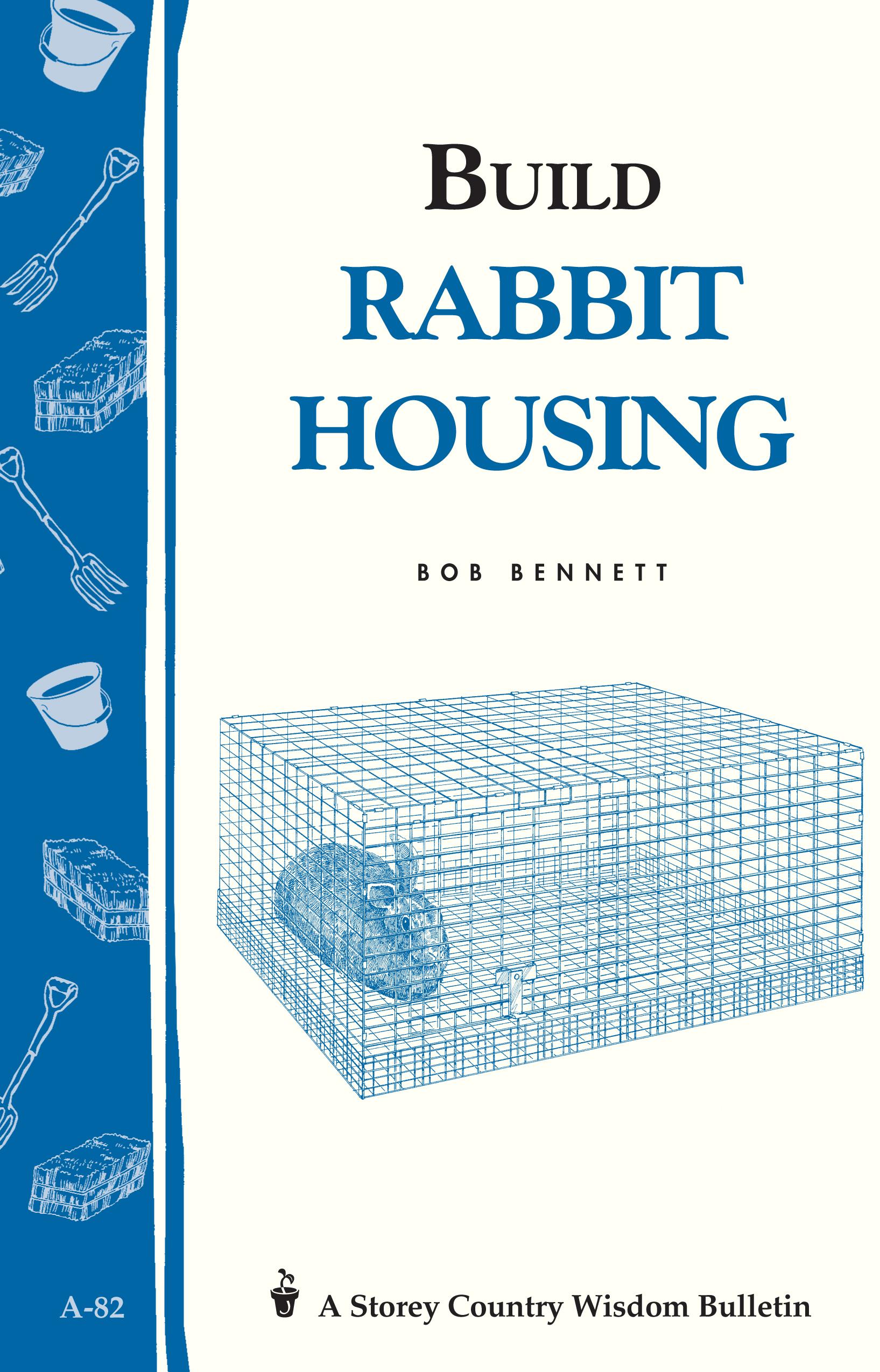 Build Rabbit Housing Storey Country Wisdom Bulletin A-82 - Bob Bennett