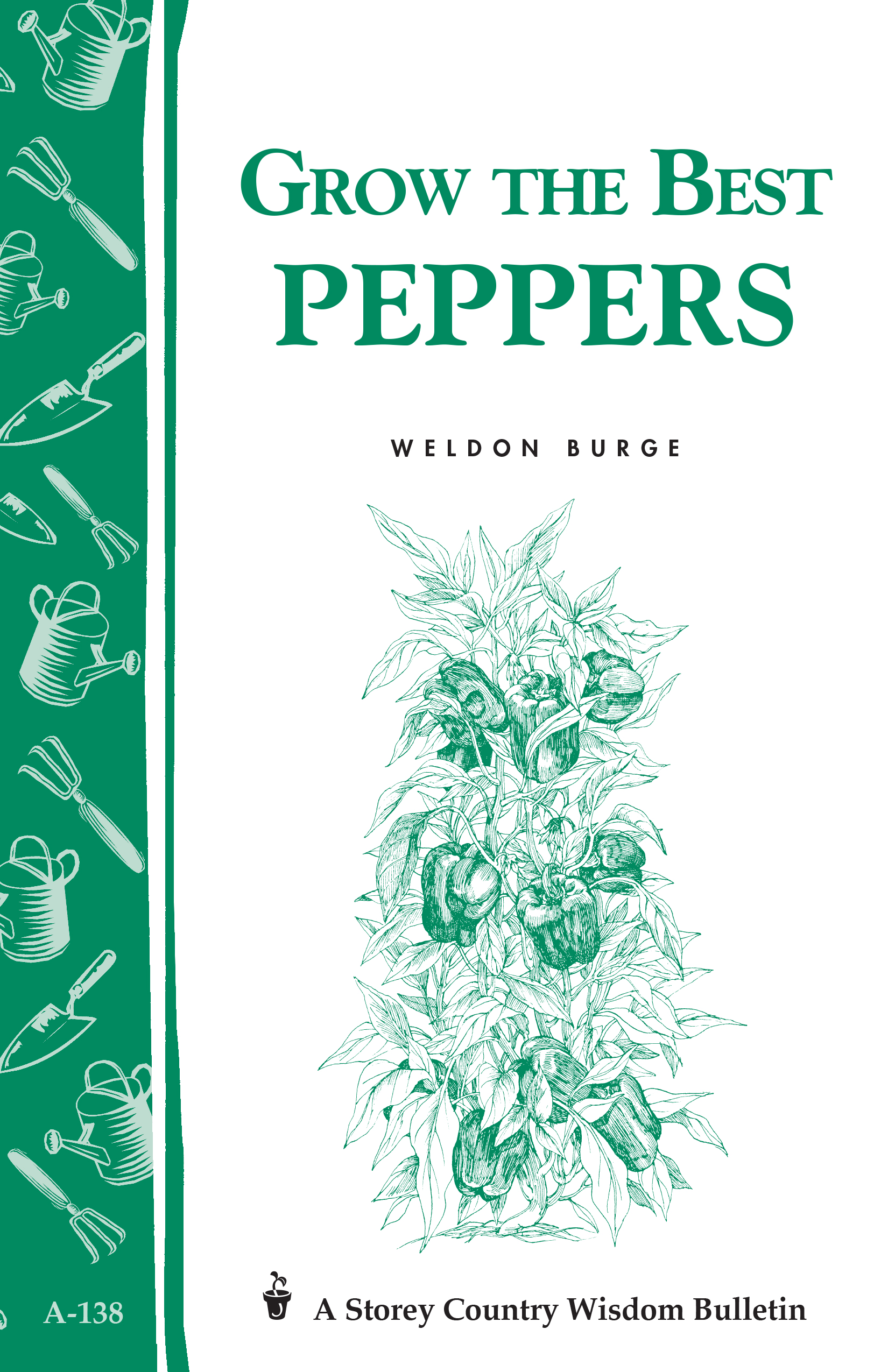 Grow the Best Peppers Storey's Country Wisdom Bulletin A-138 - Weldon Burge