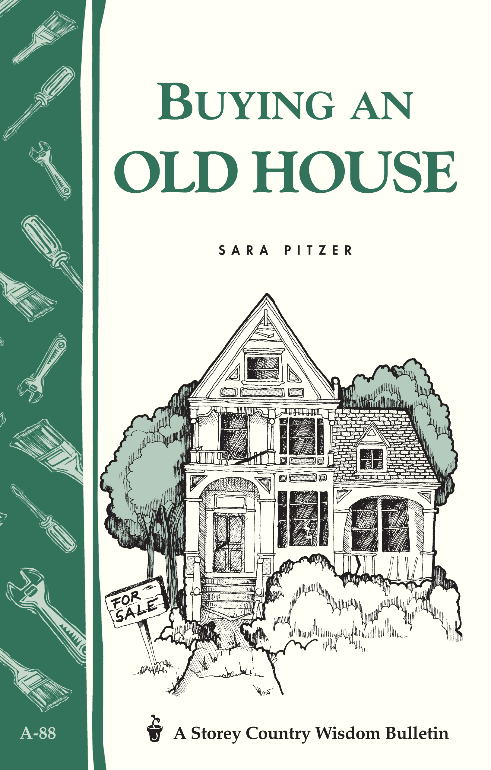 Buying an Old House Storey Country Wisdom Bulletin A-88 - Sara Pitzer
