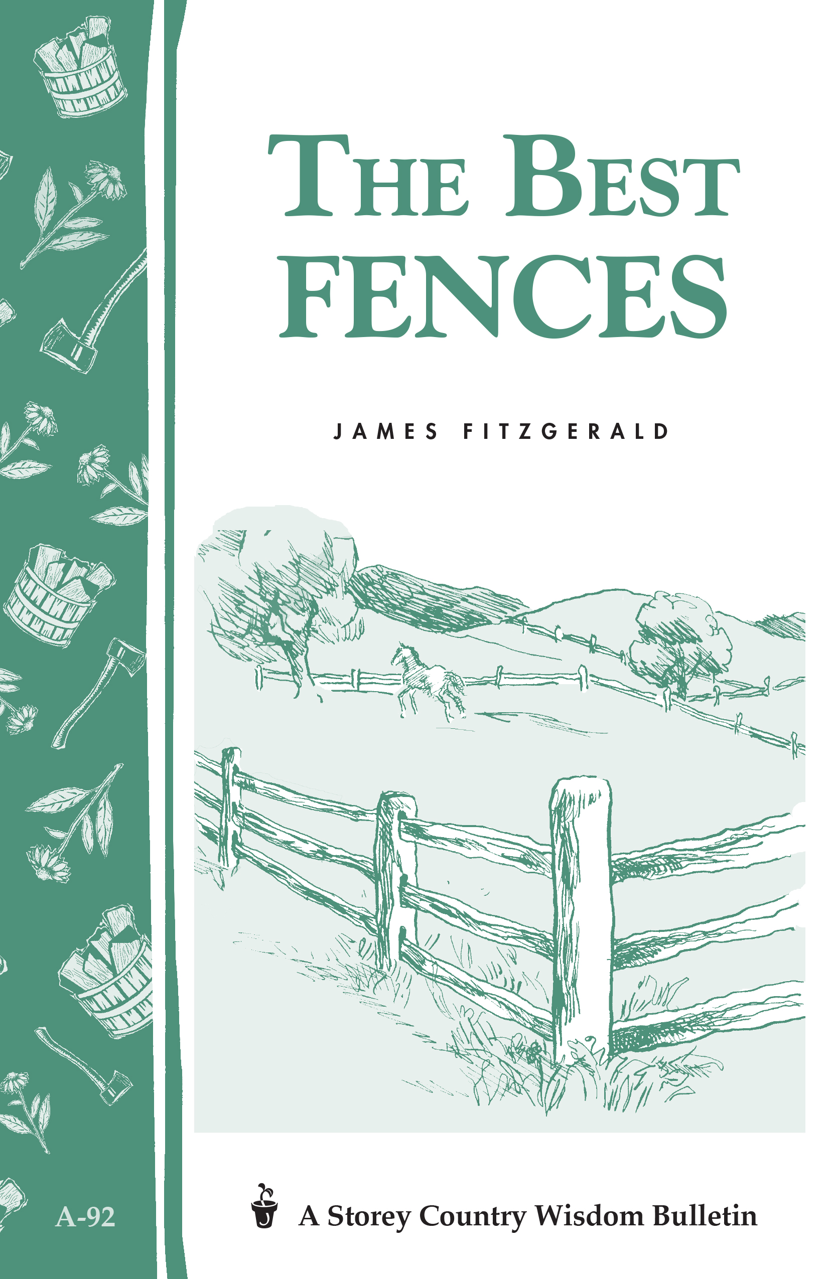 The Best Fences Storey's Country Wisdom Bulletin A-92 - James Fitzgerald