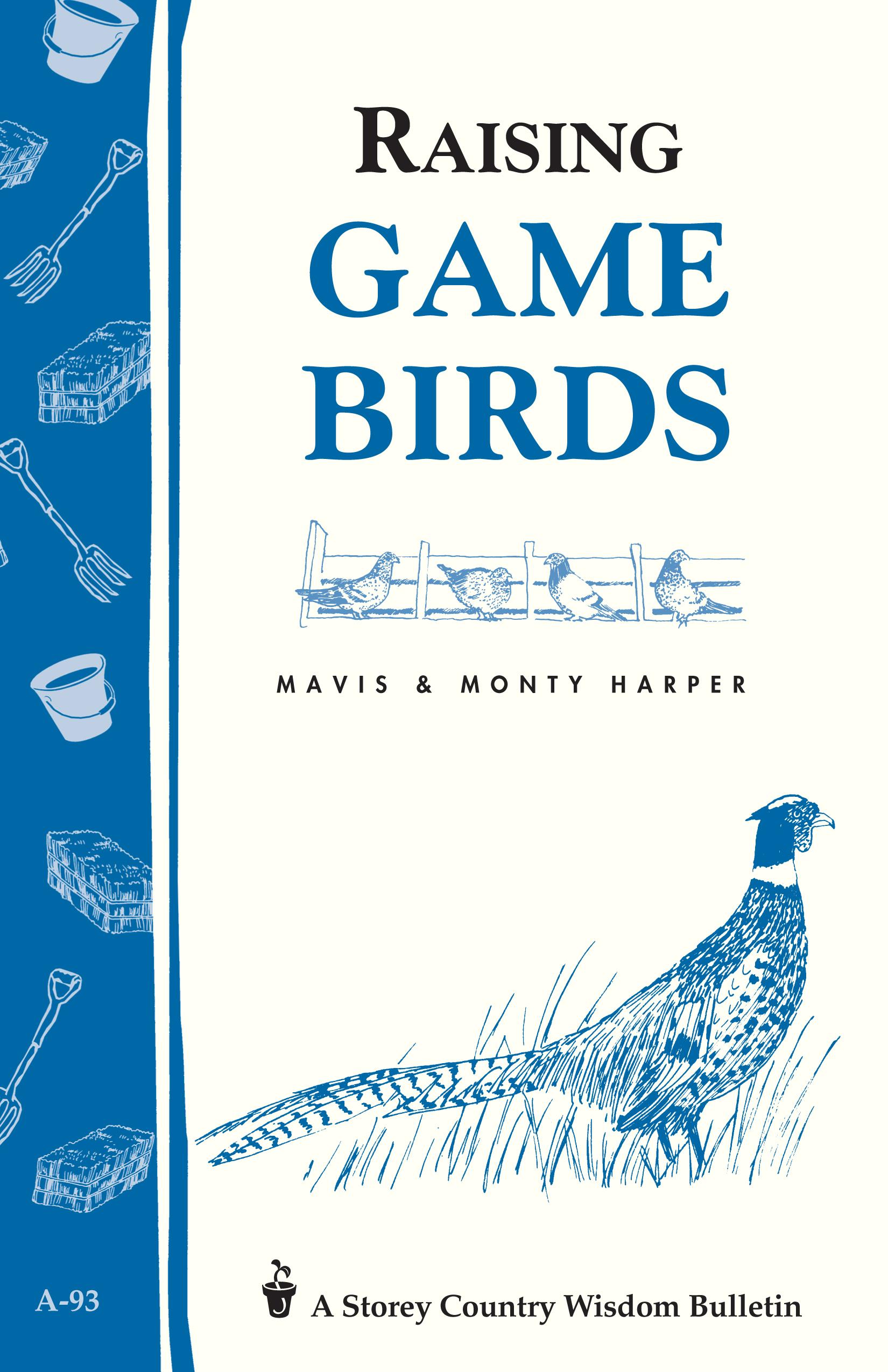 Raising Game Birds Storey's Country Wisdom Bulletin A-93 - Mavis Harper