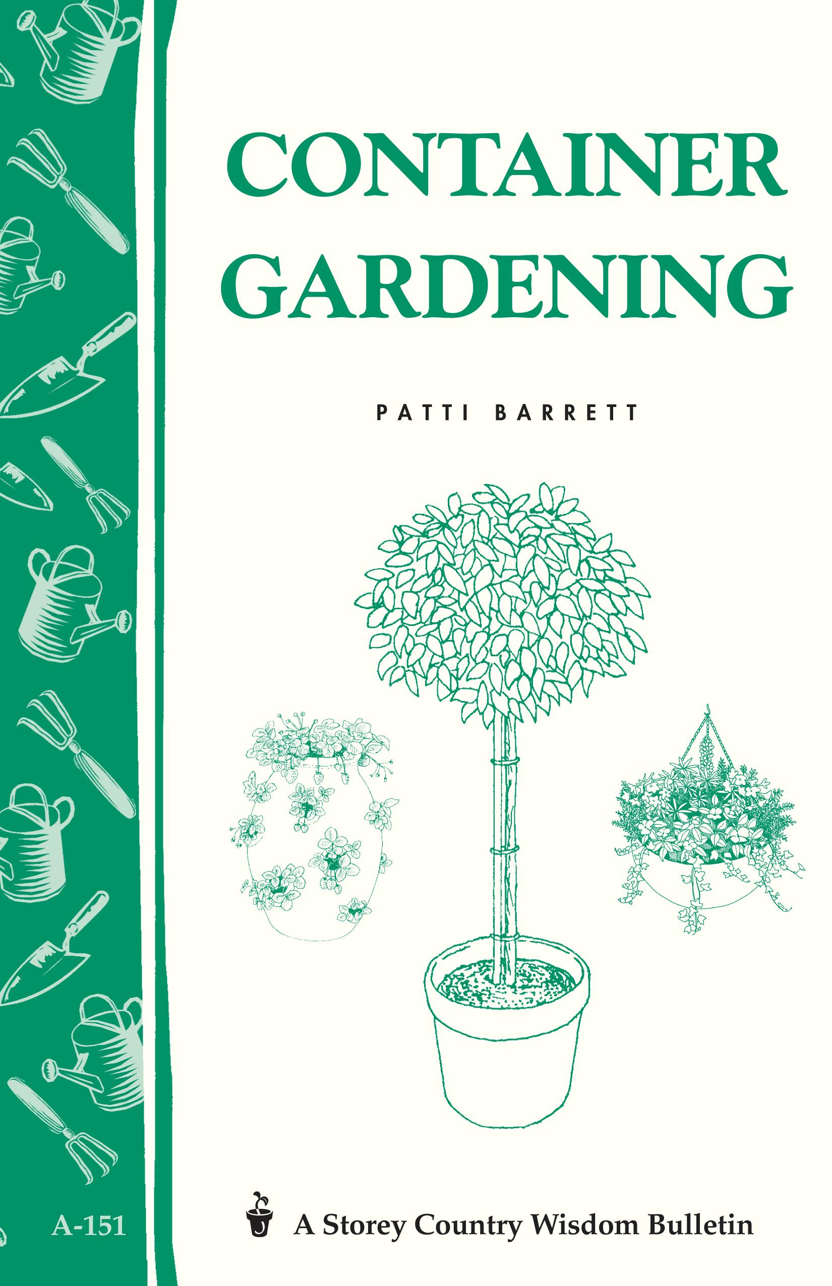 Container Gardening Storey Country Wisdom Bulletin A-151 - Patricia R. Barrett
