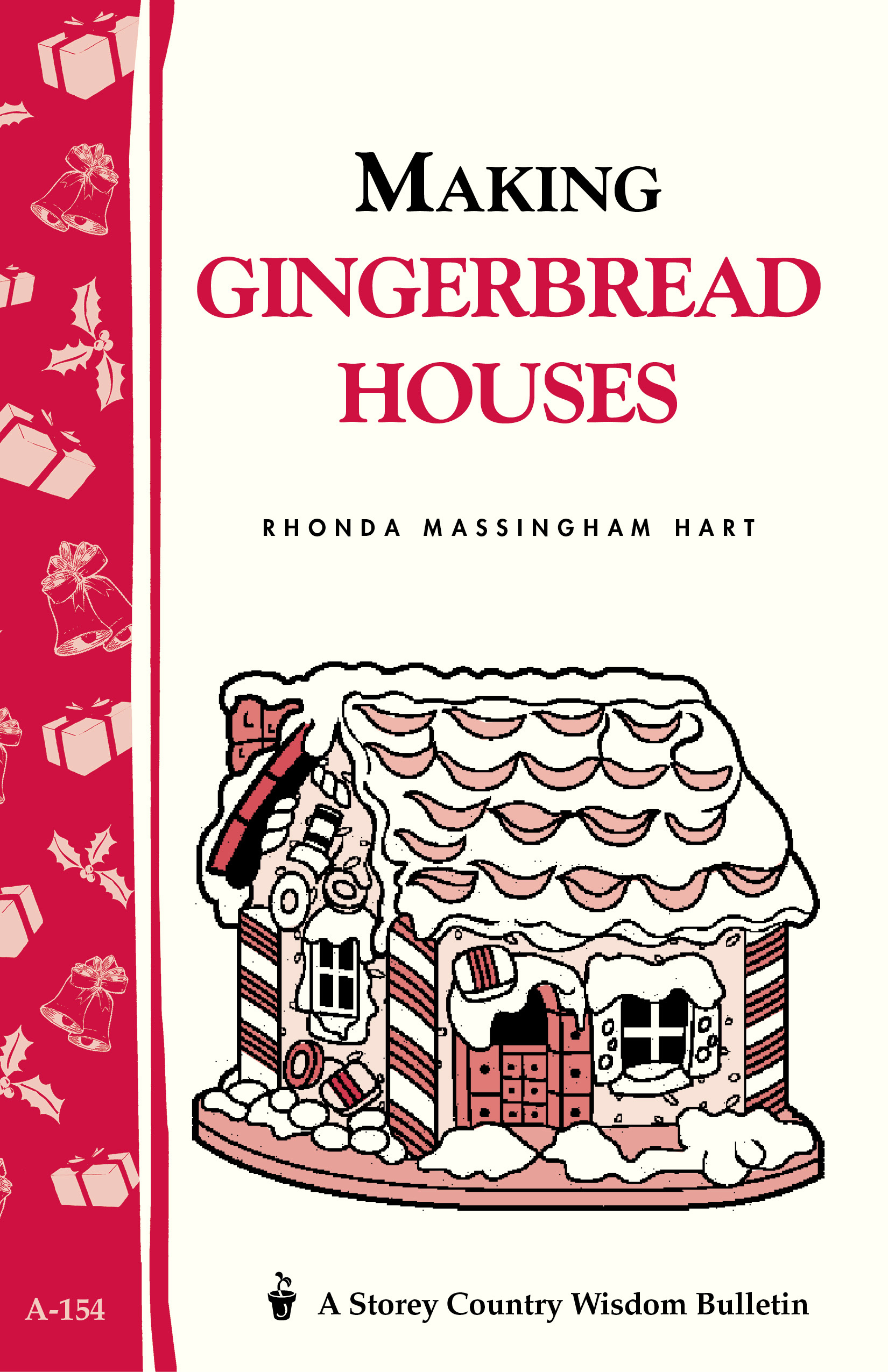 Making Gingerbread Houses Storey Country Wisdom Bulletin A-154 - Rhonda Massingham Hart