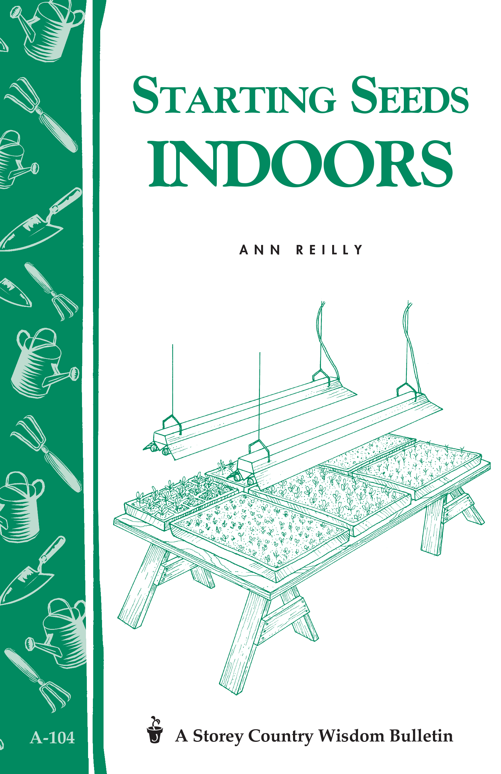 Starting Seeds Indoors Storey's Country Wisdom Bulletin  A-104 - Ann Reilly