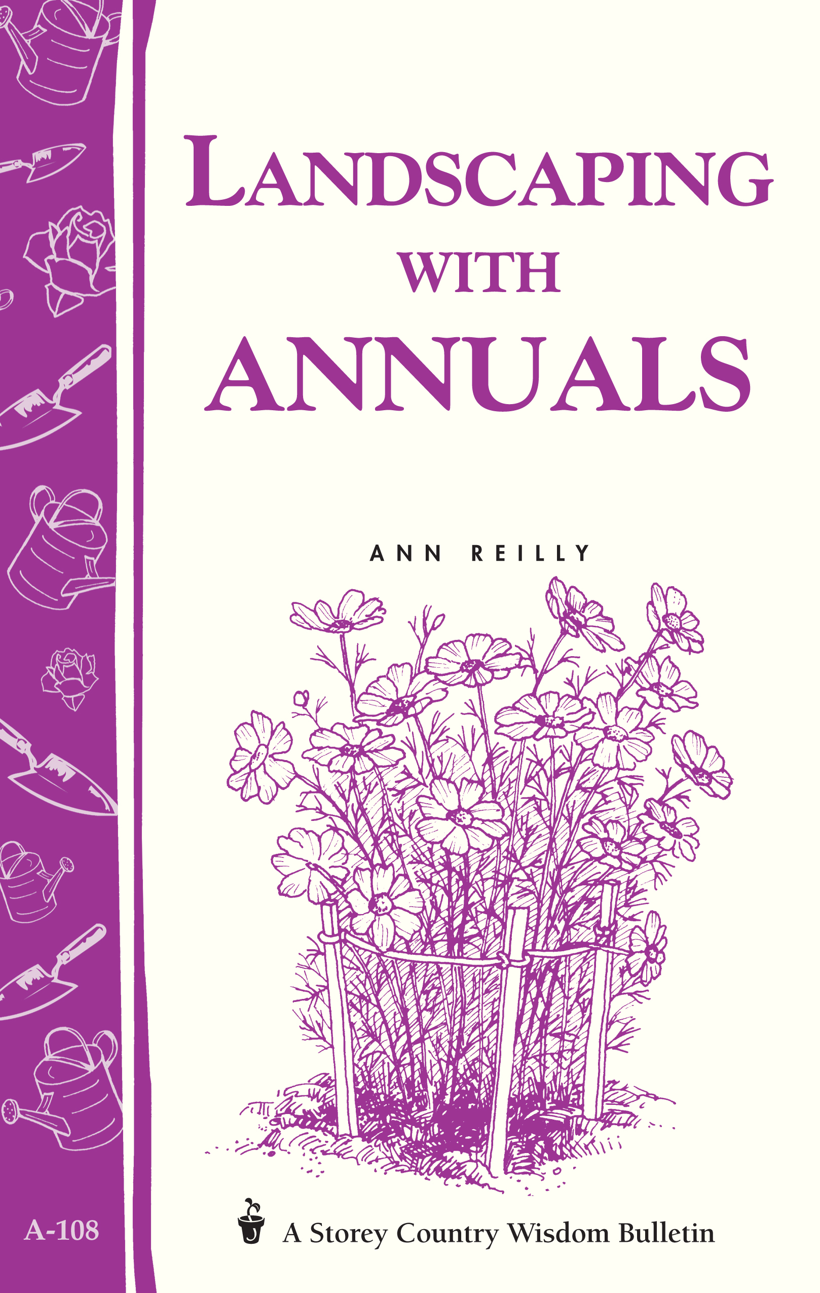 Landscaping with Annuals Storey's Country Wisdom Bulletin A-108 - Ann Reilly