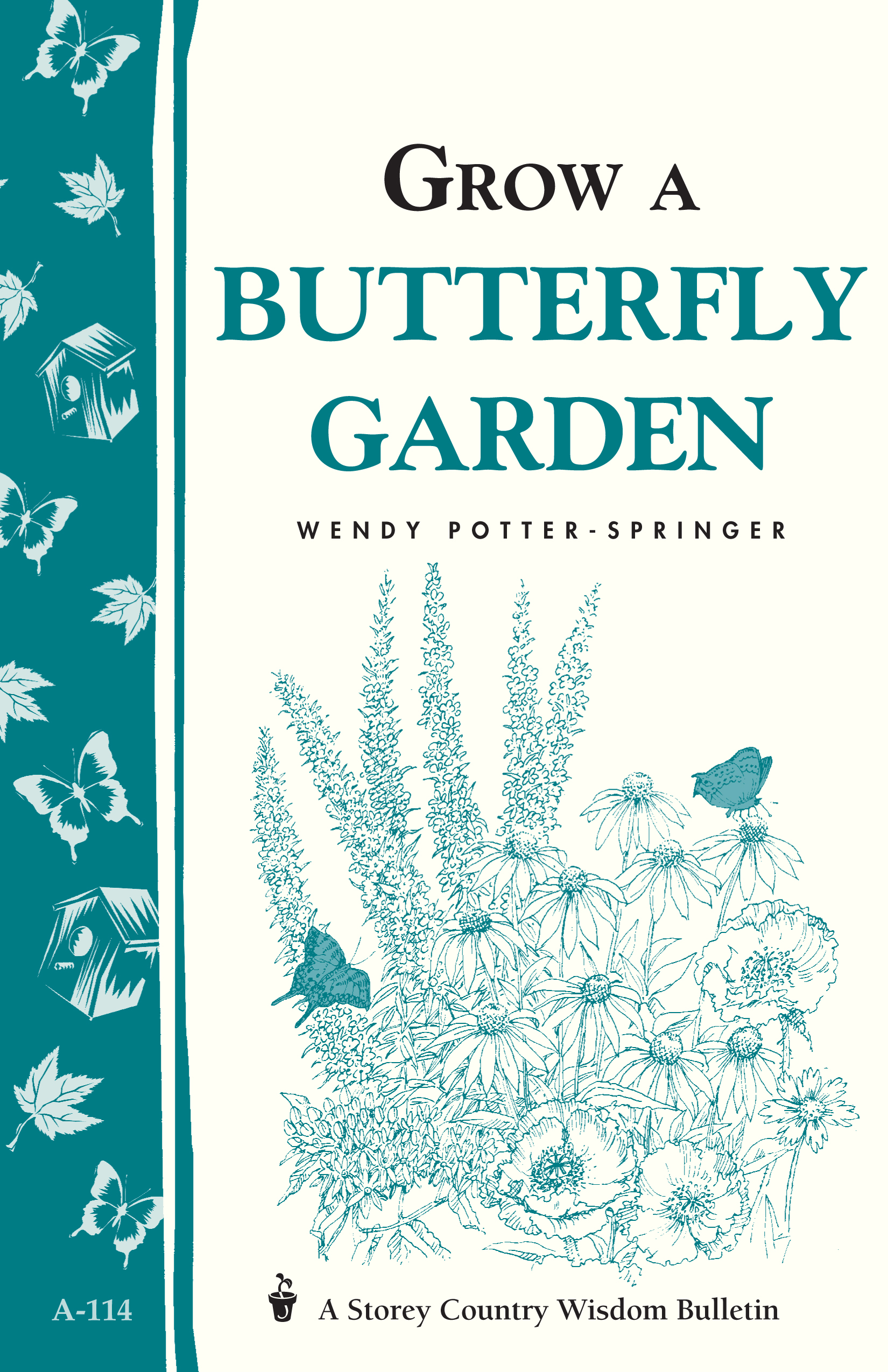 Grow a Butterfly Garden Storey Country Wisdom Bulletin A-114 - Wendy Potter-Springer