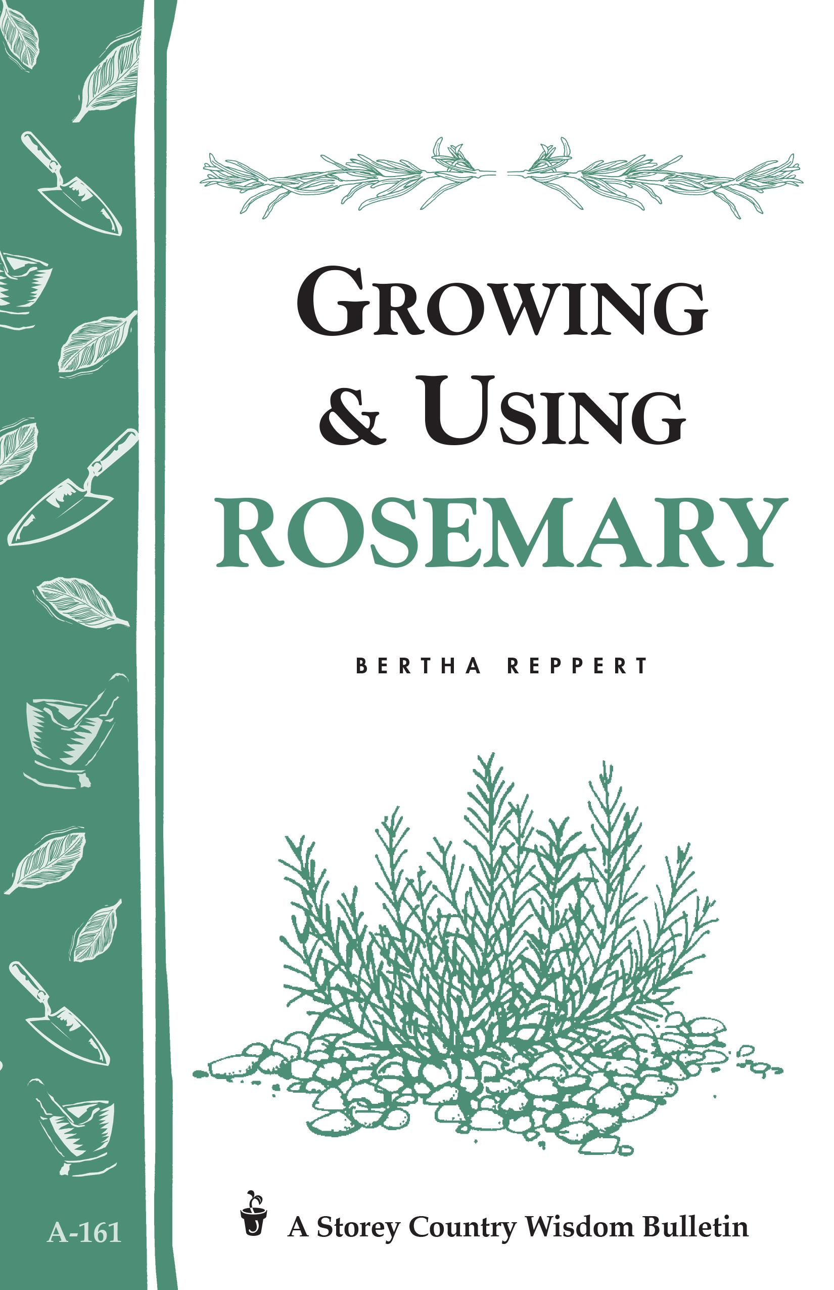 Growing & Using Rosemary Storey's Country Wisdom Bulletin A-161 - Bertha Reppert