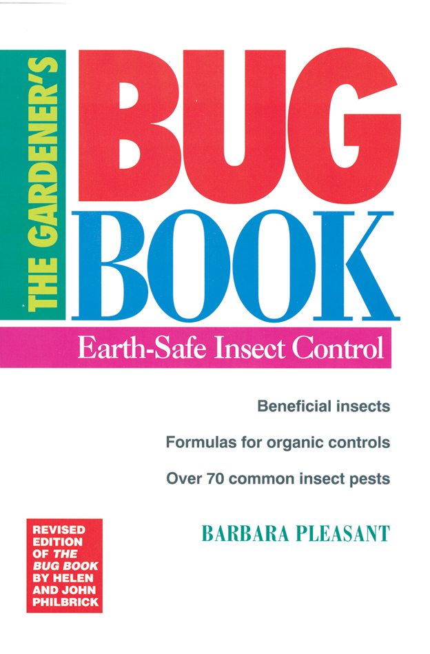 The Gardener's Bug Book Earth-Safe Insect Control - Barbara Pleasant