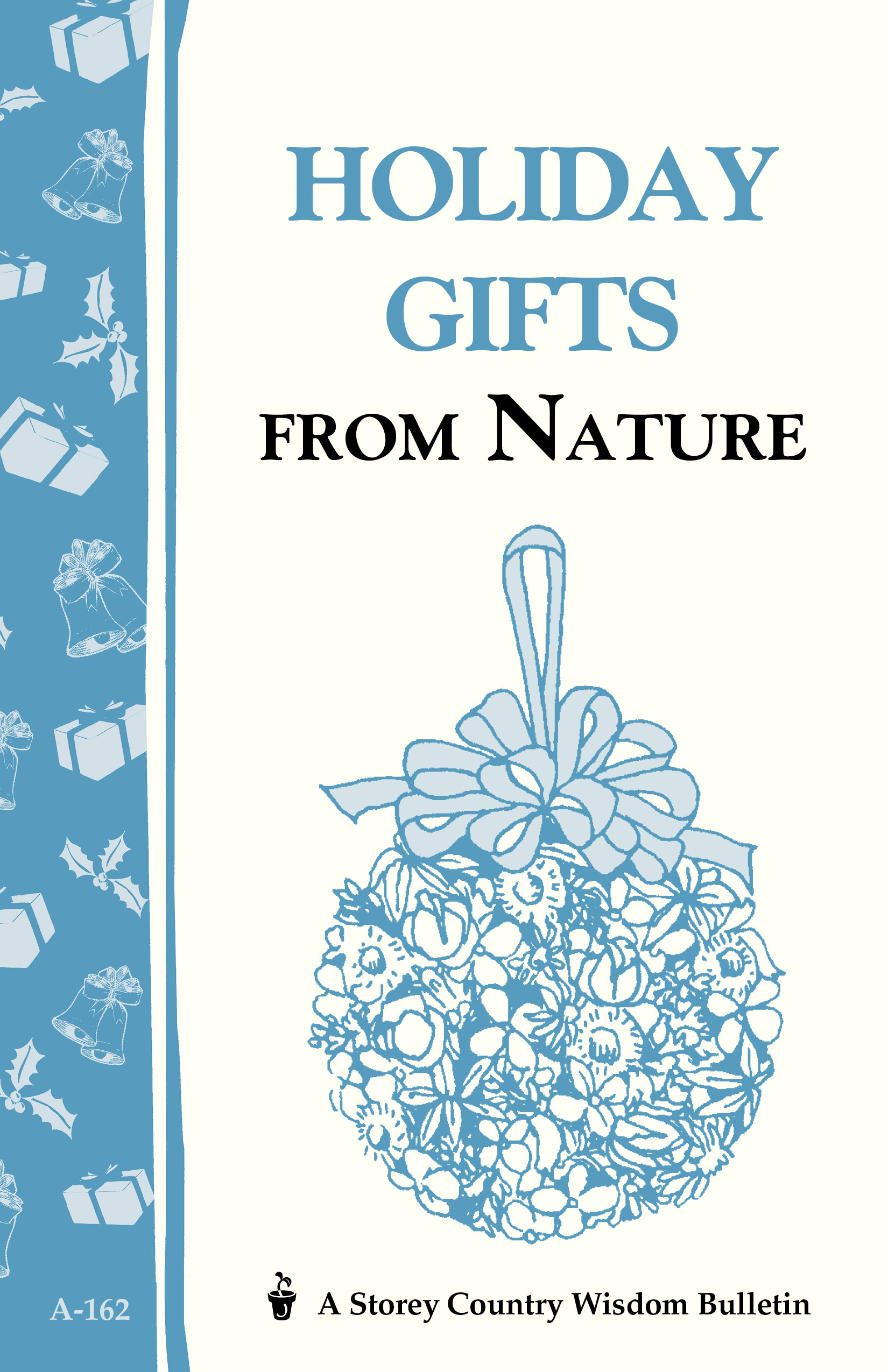 Holiday Gifts from Nature Storey's Country Wisdom Bulletin A-162 - Cornelia M. Parkinson