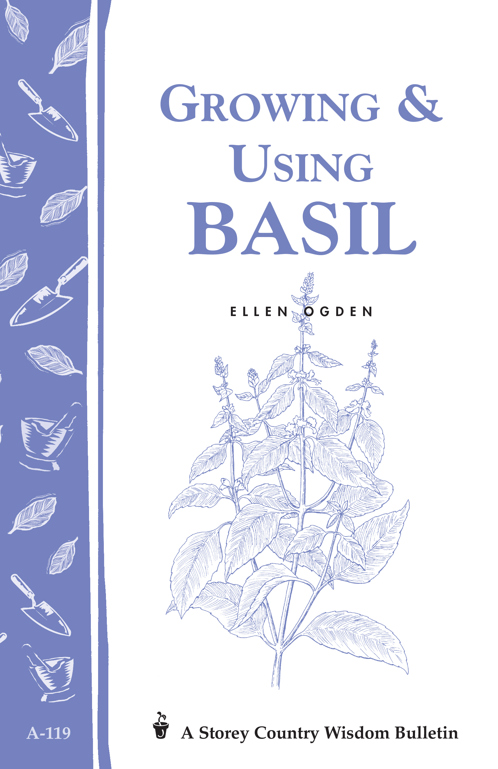 Growing & Using Basil Storey's Country Wisdom Bulletin A-119 - Ellen Ogden
