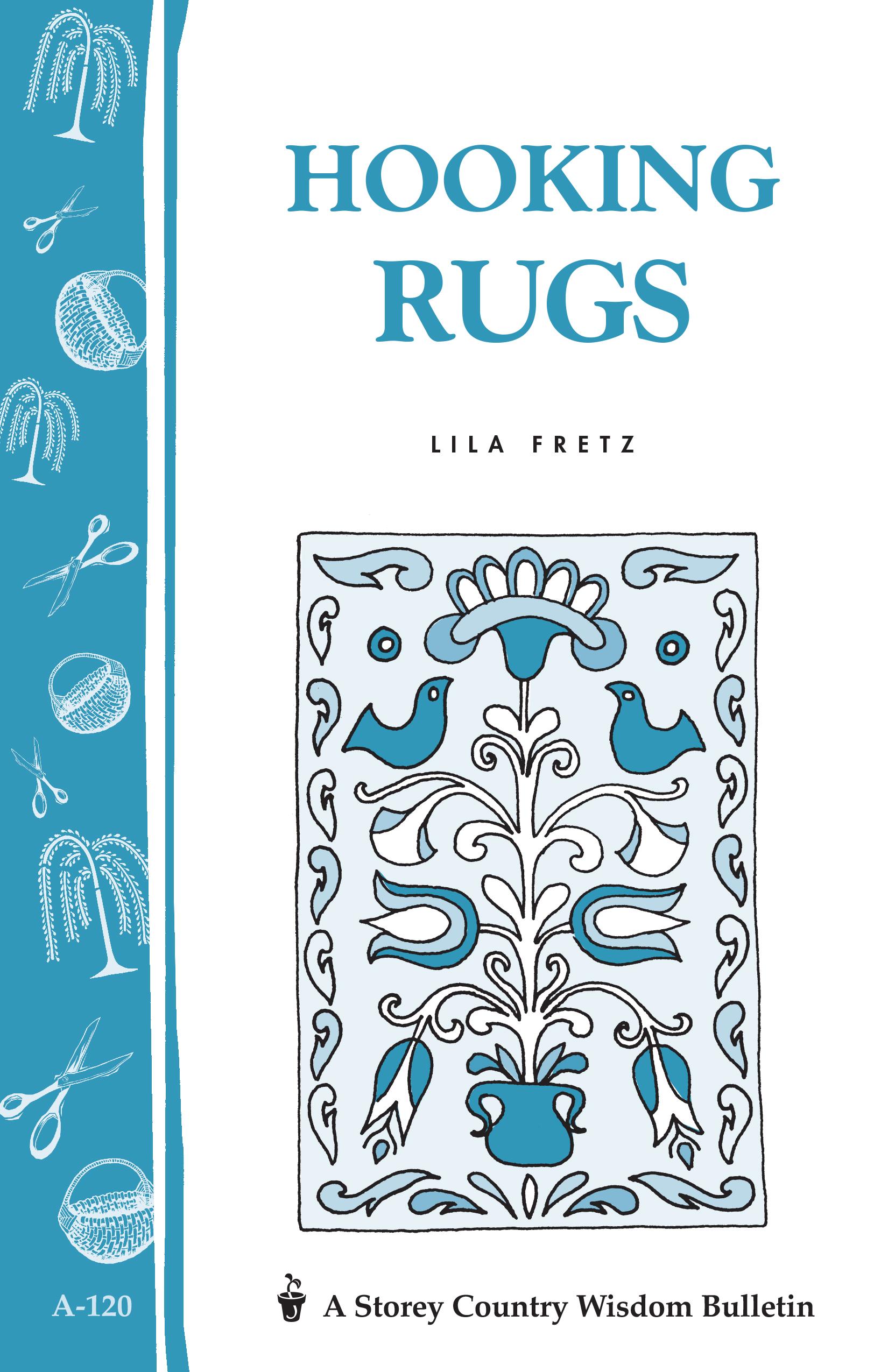 Hooking Rugs Storey's Country Wisdom Bulletin A-120 - Lila Fretz