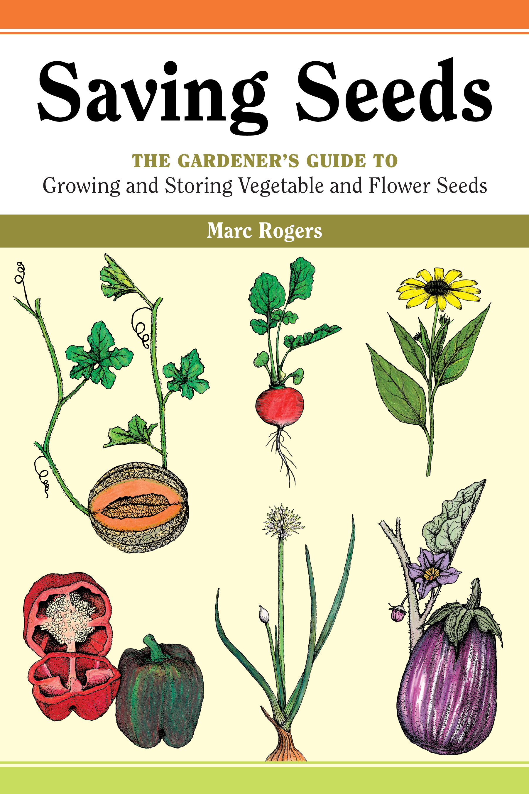 Saving Seeds The Gardener's Guide to Growing and Saving Vegetable and Flower Seeds - Marc Rogers