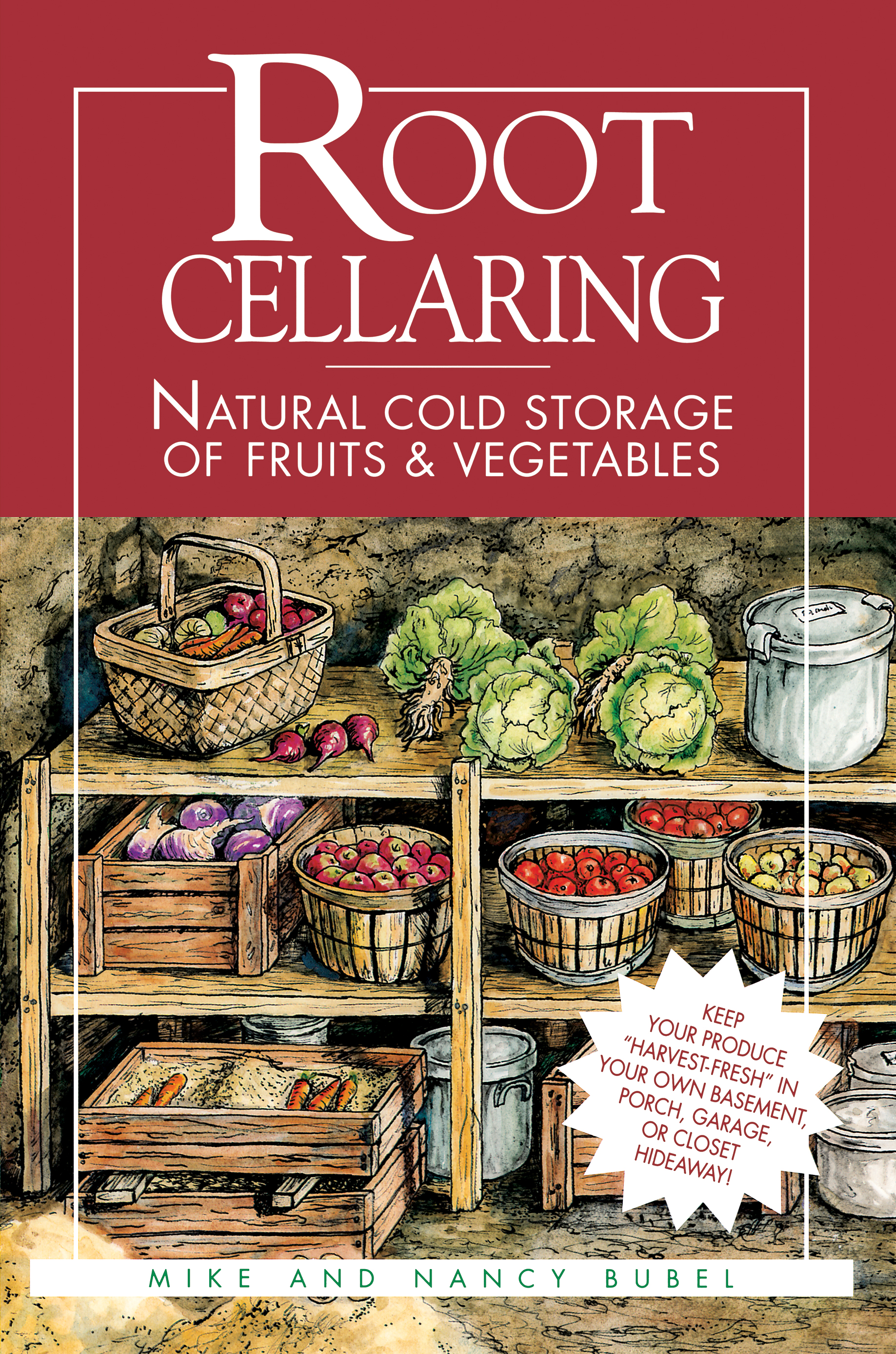 Root Cellaring Natural Cold Storage of Fruits & Vegetables - Mike Bubel
