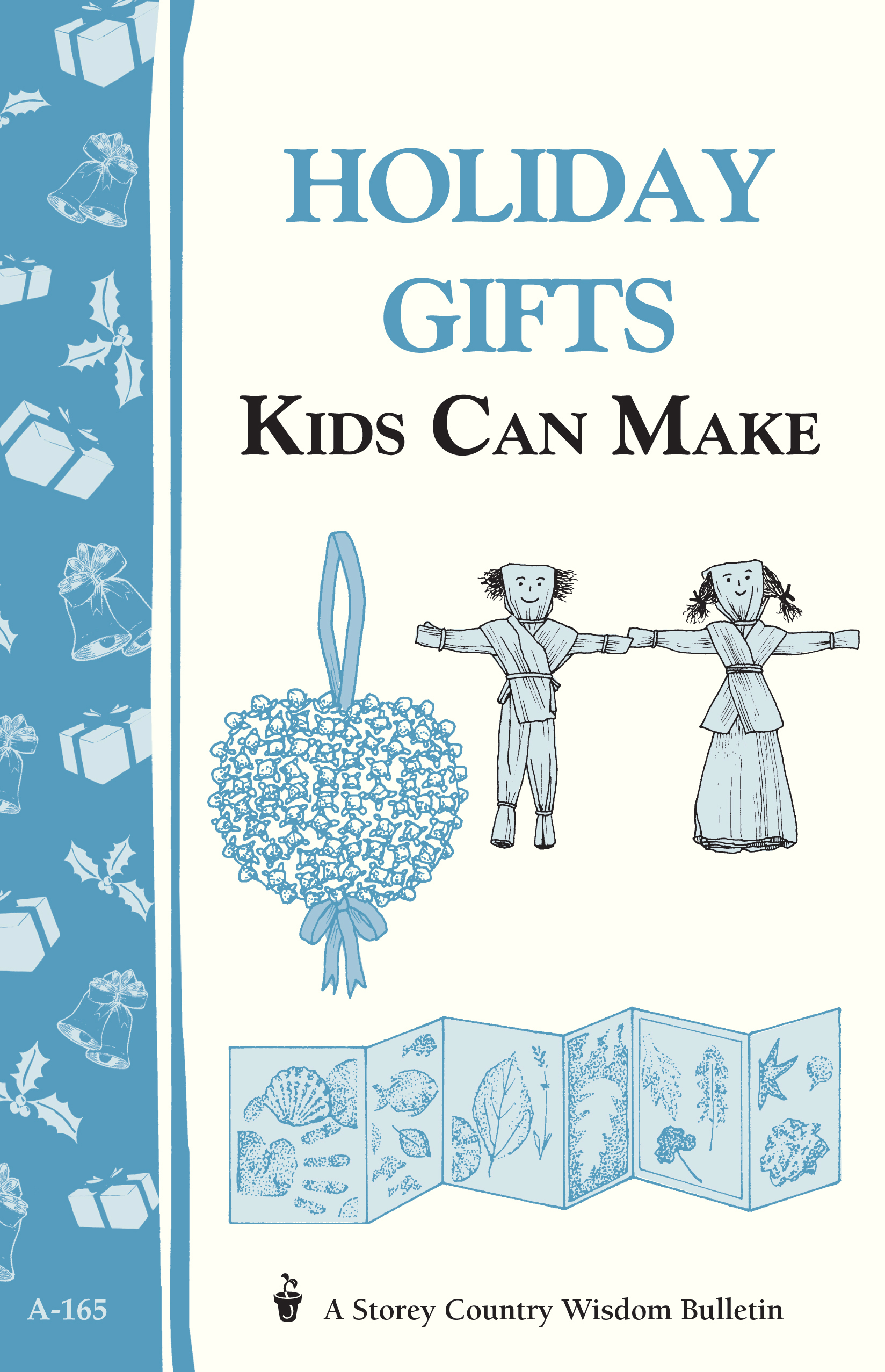 Holiday Gifts Kids Can Make Storey's Country Wisdom Bulletin A-165 -