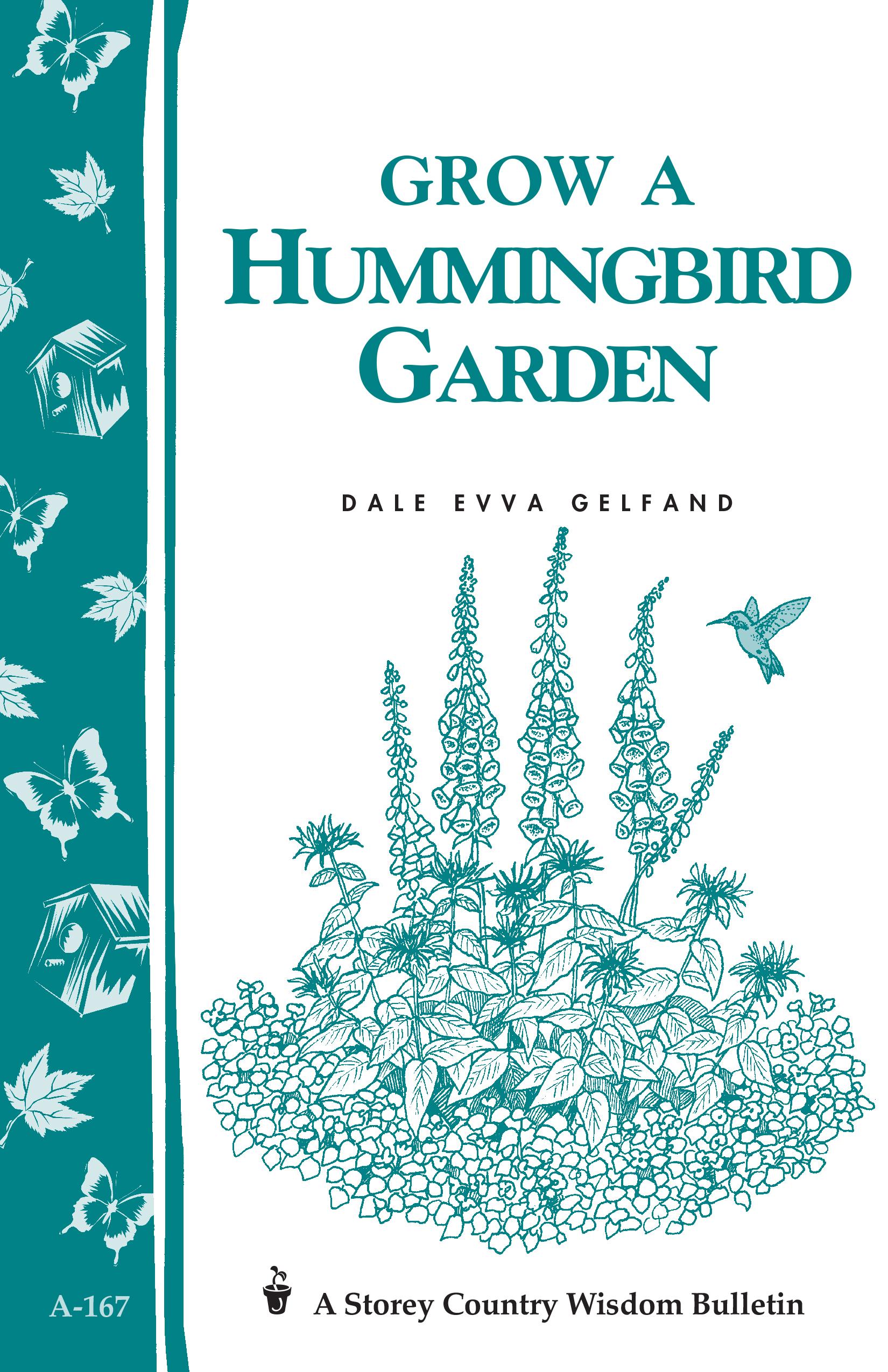 Grow a Hummingbird Garden Storey's Country Wisdom Bulletin A-167 - Dale Evva Gelfand