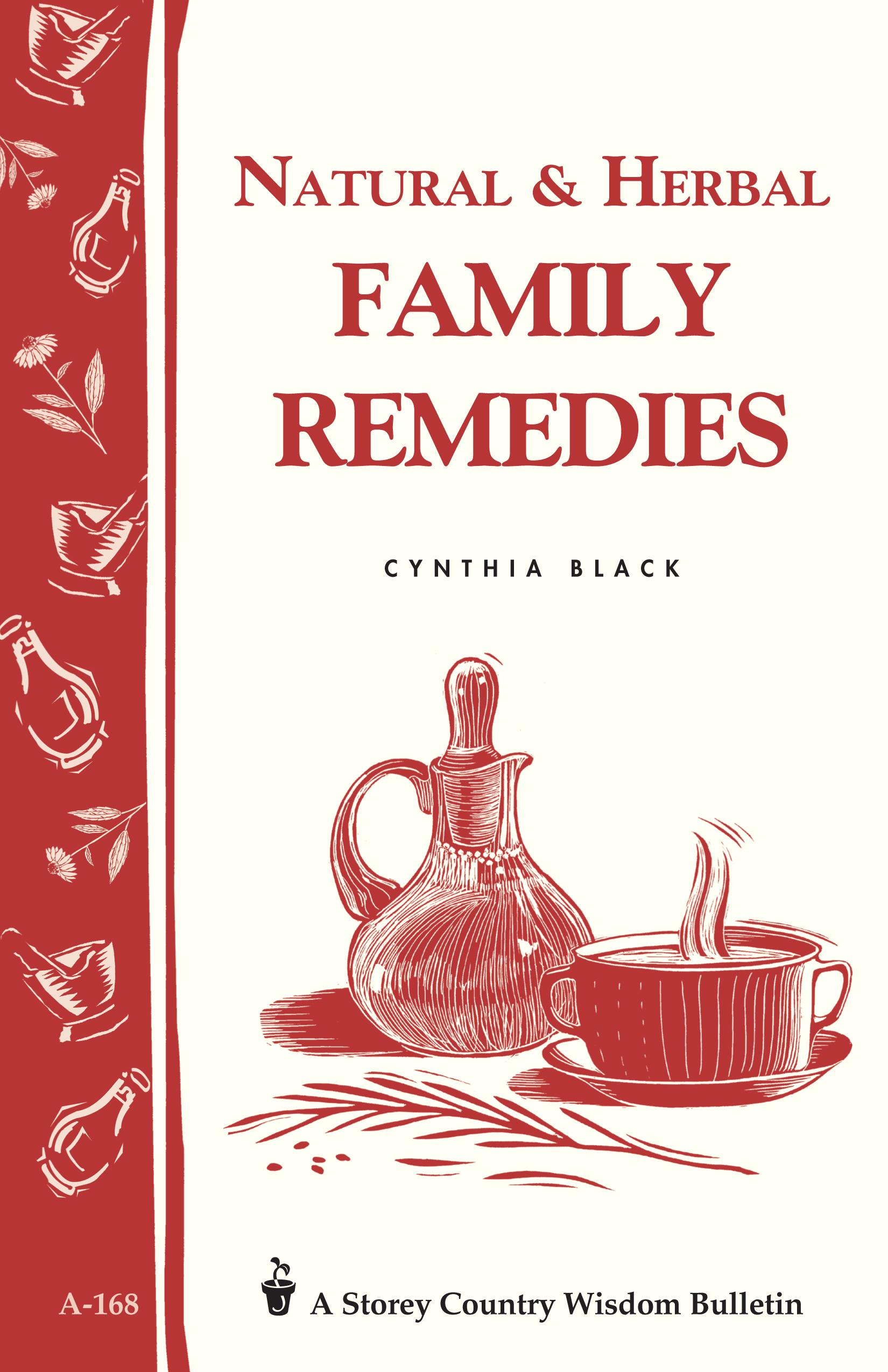 Natural & Herbal Family Remedies Storey's Country Wisdom Bulletin A-168 - Cynthia Black