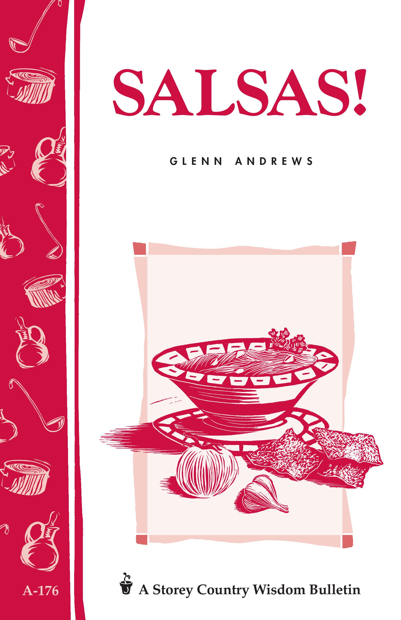 Salsas! Storey's Country Wisdom Bulletin A-176 - Glenn Andrews
