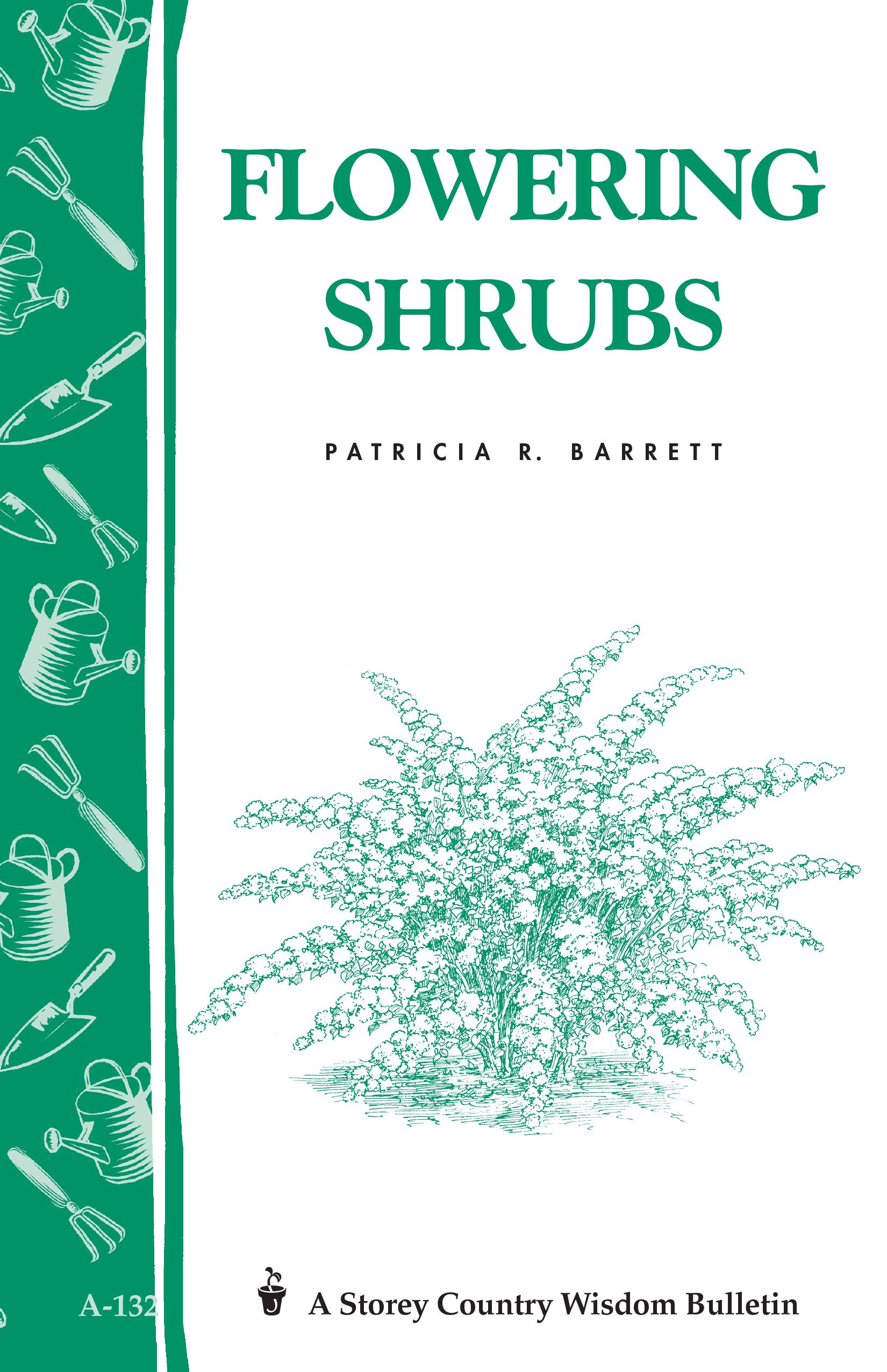 Flowering Shrubs Storey's Country Wisdom Bulletin A-132 - Patricia R. Barrett