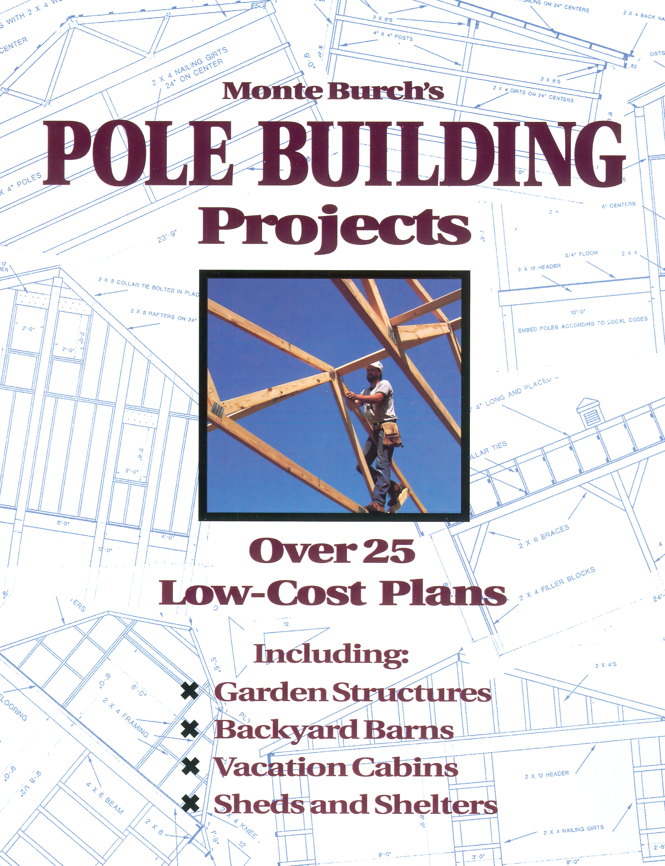 Monte Burch's Pole Building Projects Over 25 Low-Cost Plans - Monte Burch