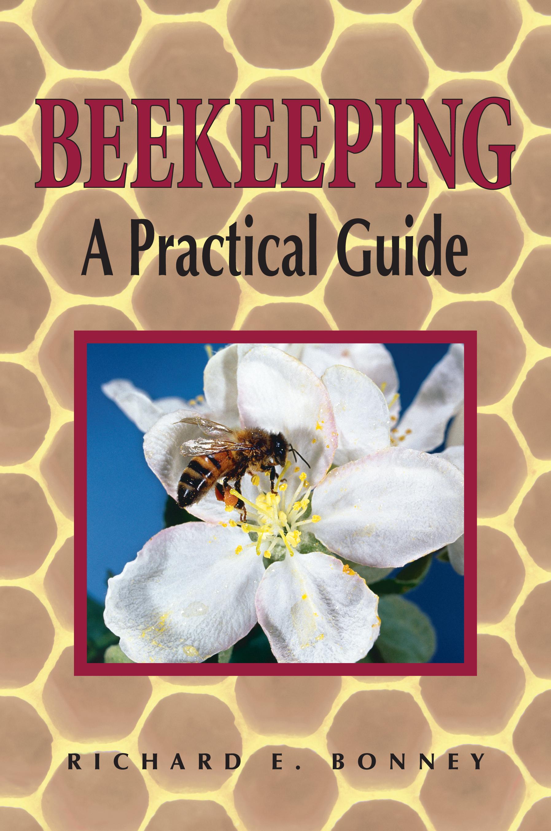 Beekeeping A Practical Guide - Richard E. Bonney