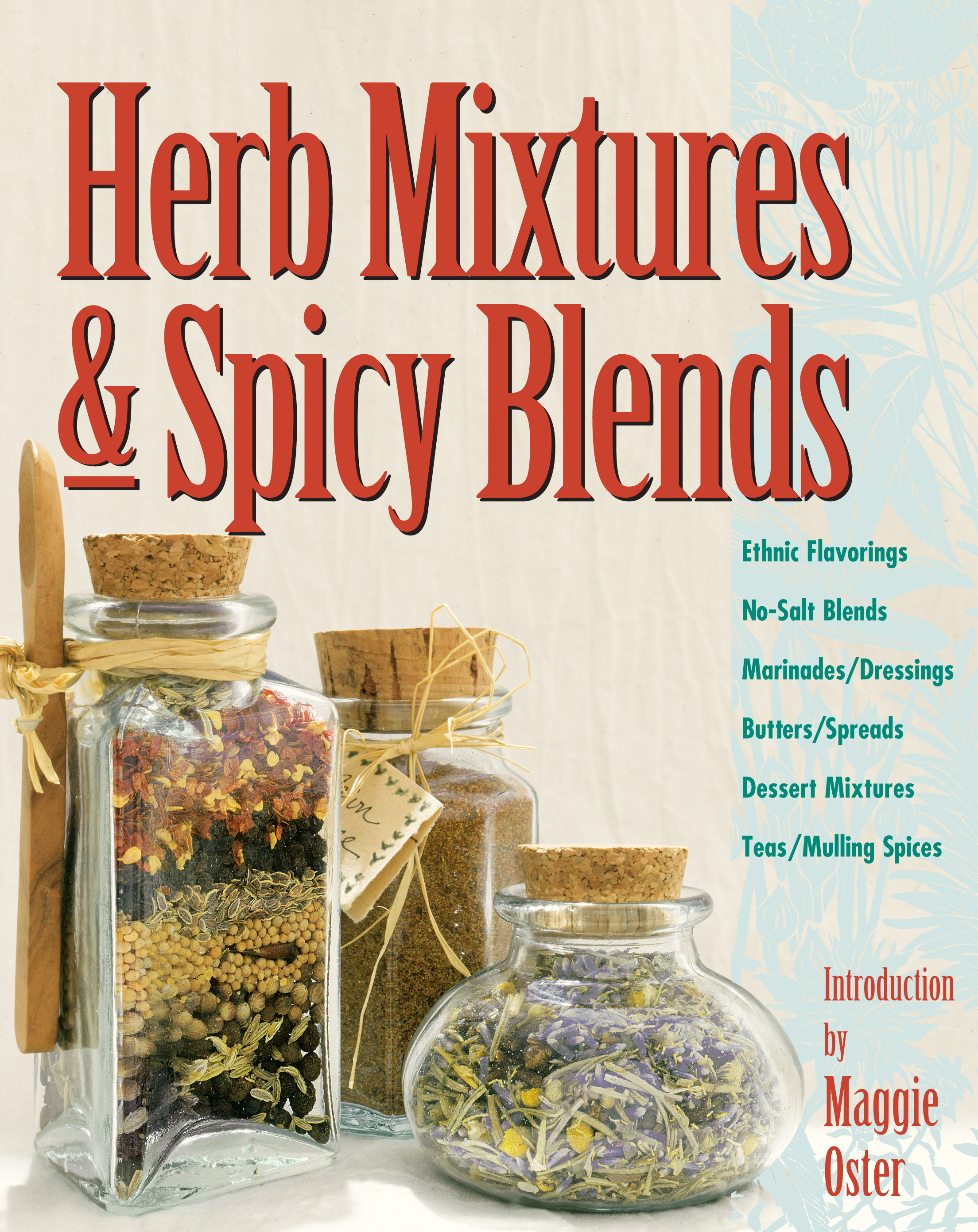 Herb Mixtures & Spicy Blends Ethnic Flavorings, No-Salt Blends, Marinades/Dressings, Butters/Spreads, Dessert Mixtures, Teas/Mulling Spices - Maggie Oster