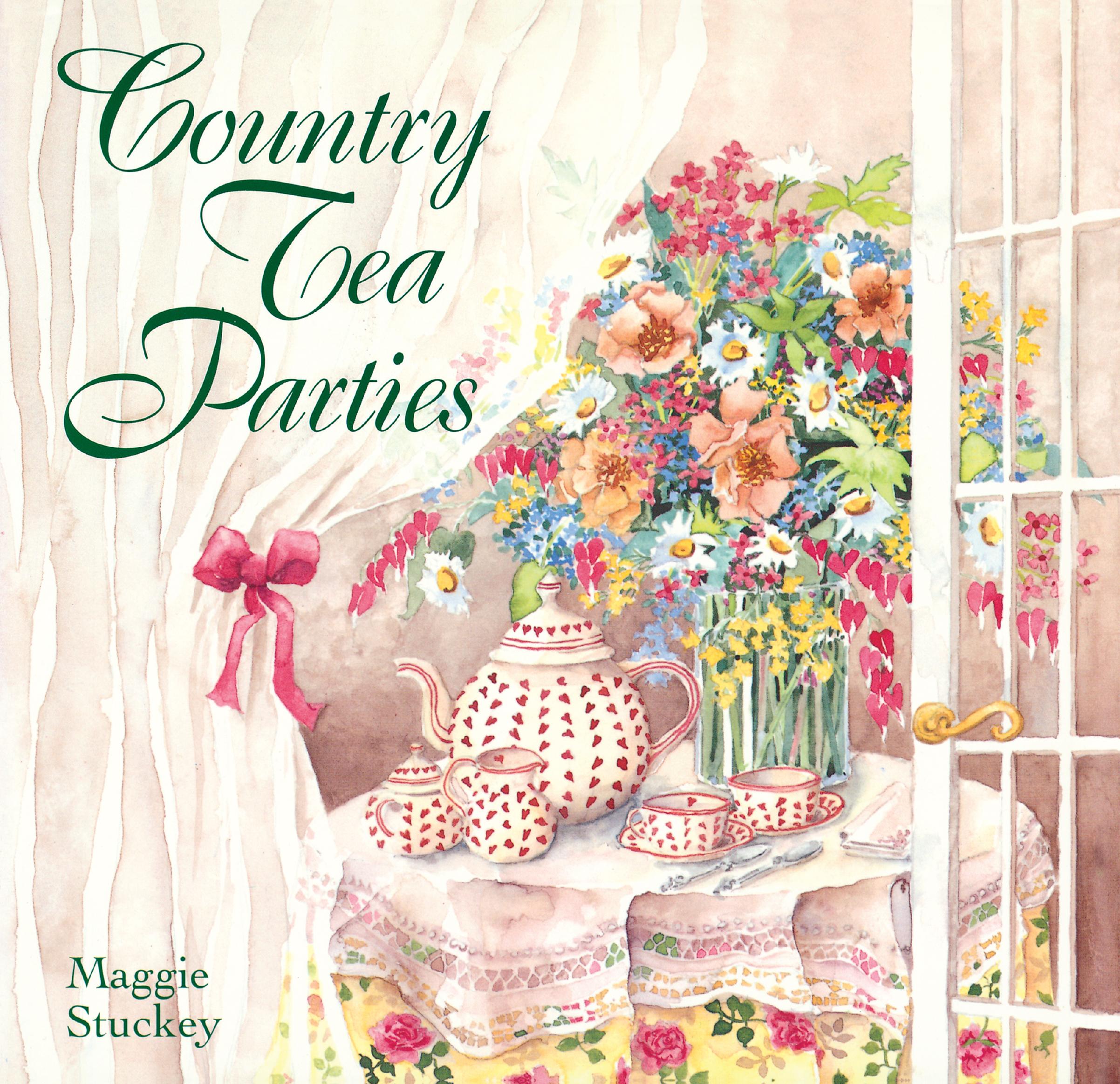 Country Tea Parties  - Maggie Stuckey