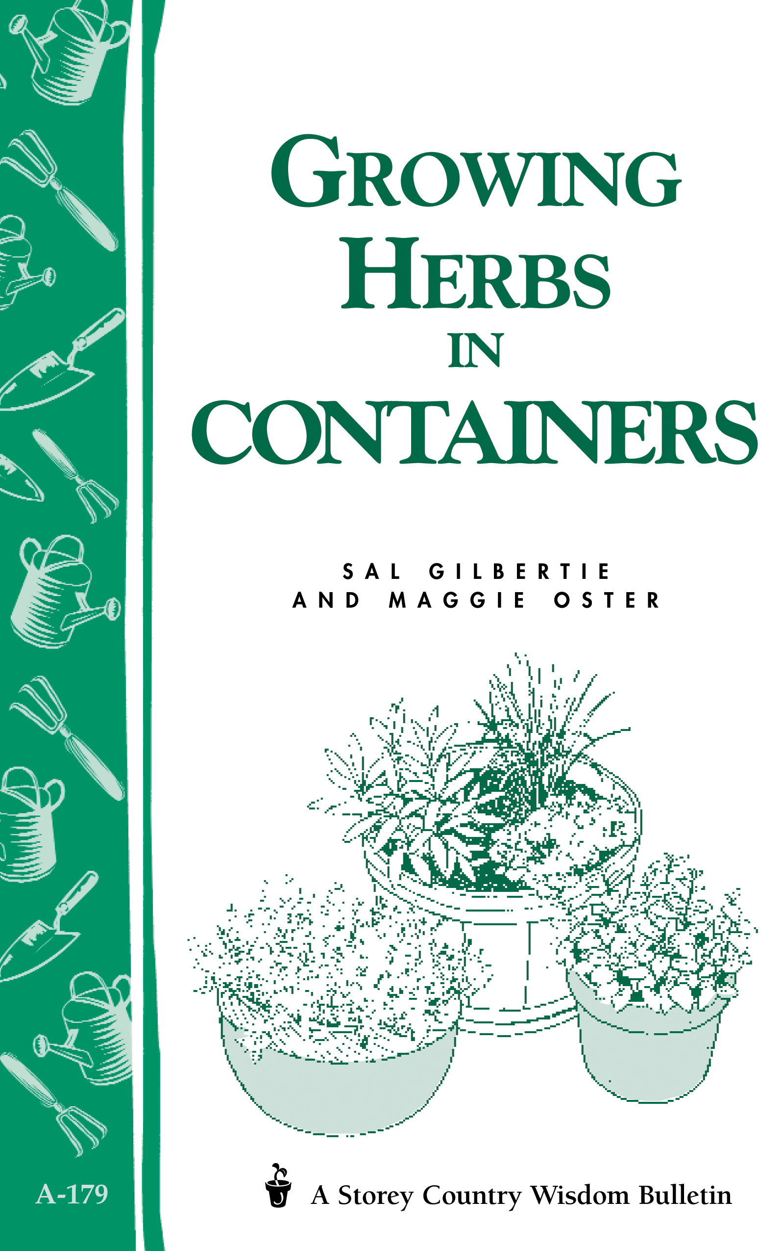 Growing Herbs in Containers Storey's Country Wisdom Bulletin A-179 - Sal Gilbertie