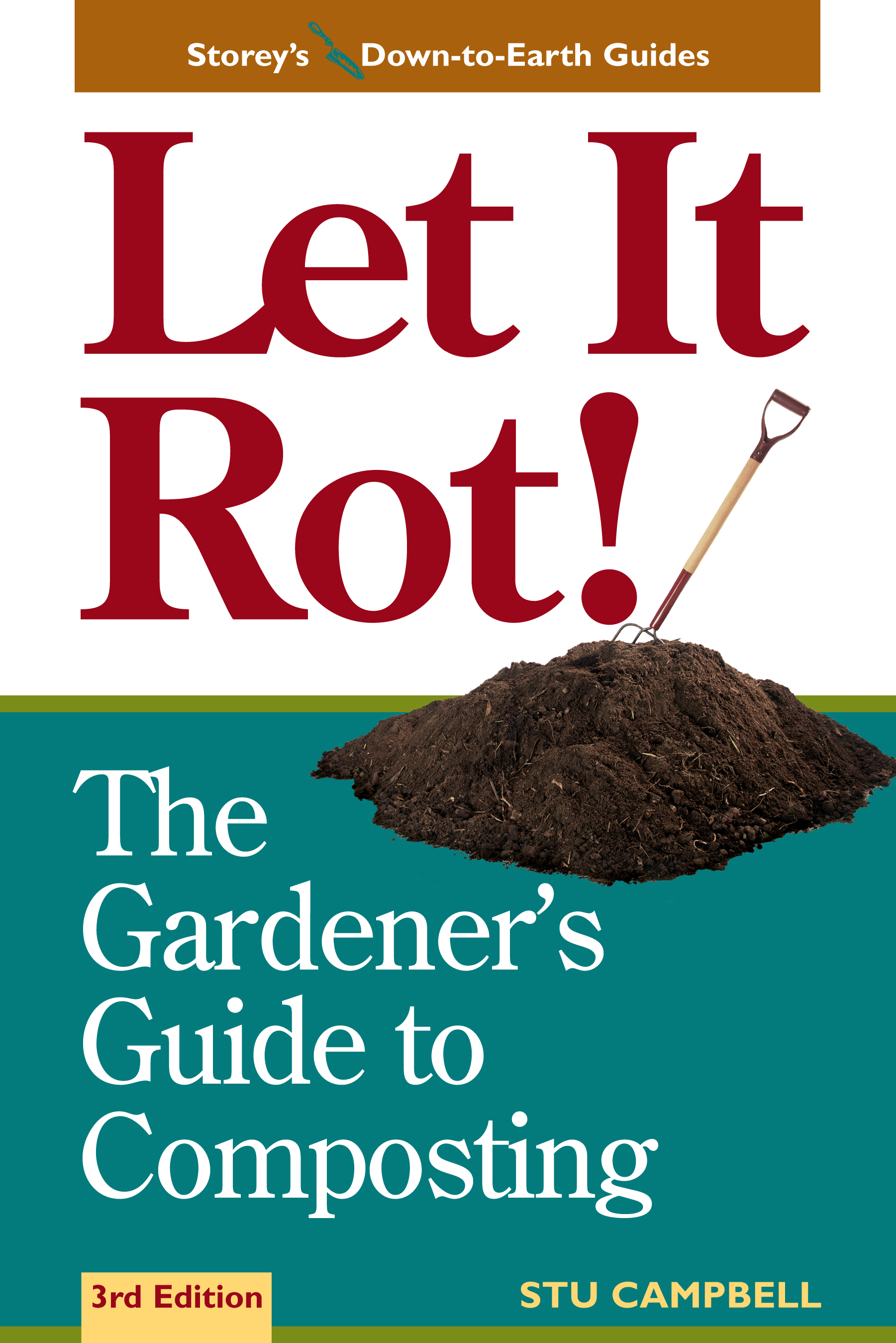 Let It Rot! The Gardener's Guide to Composting (Third Edition) - Stu Campbell