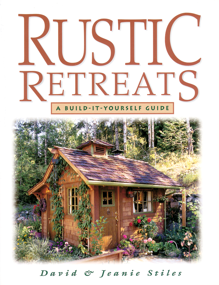 Rustic Retreats A Build-It-Yourself Guide - Jeanie Stiles
