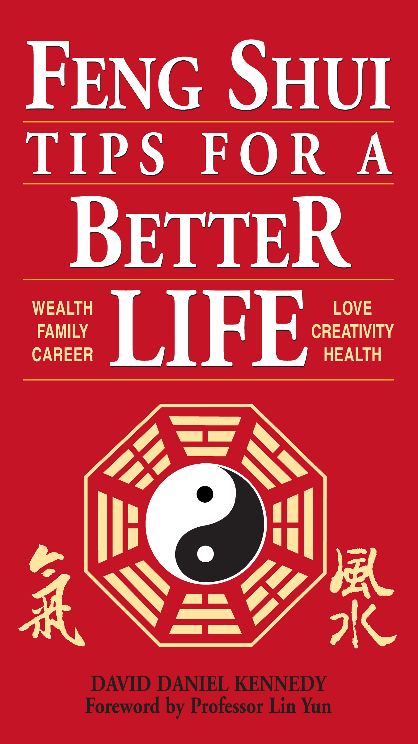 Feng Shui Tips for a Better Life  - David Daniel Kennedy