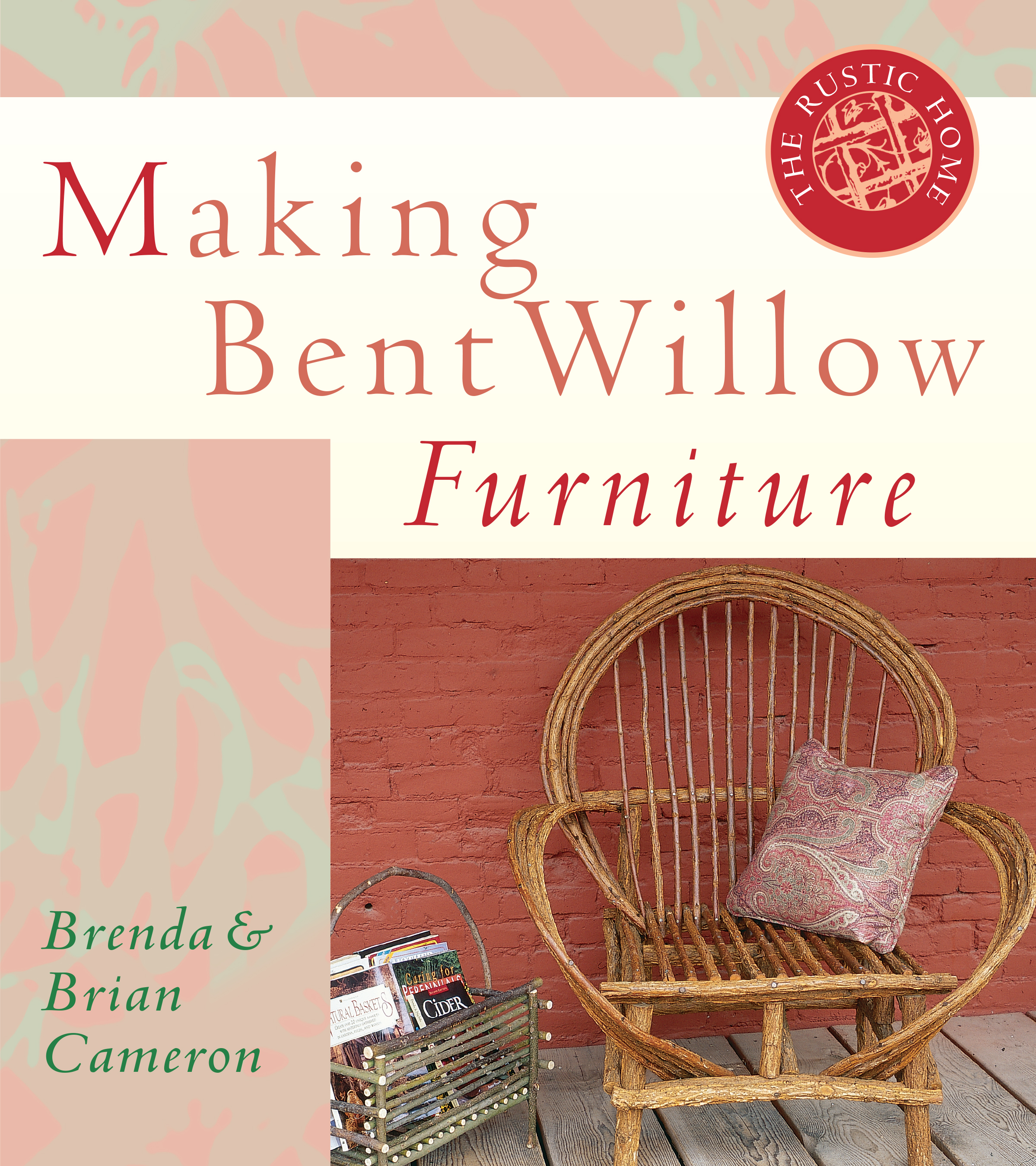Making Bent Willow Furniture  - Brenda Cameron