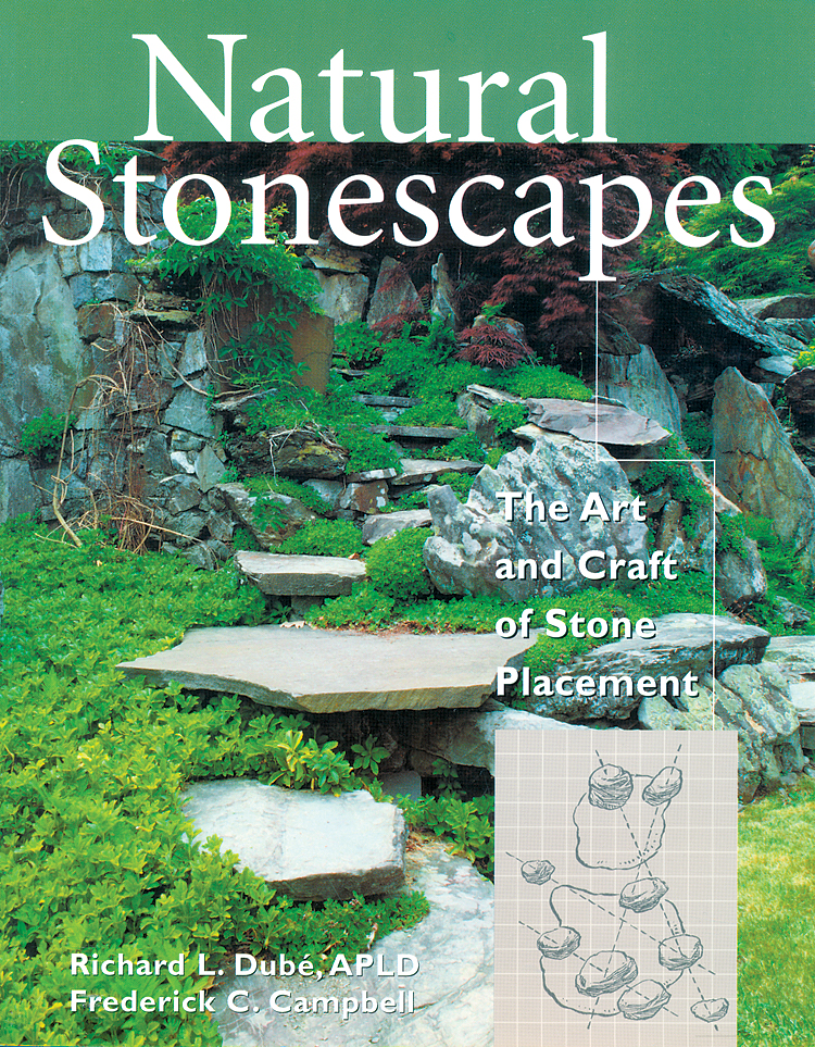 Natural Stonescapes The Art and Craft of Stone Placement - Frederick C. Campbell