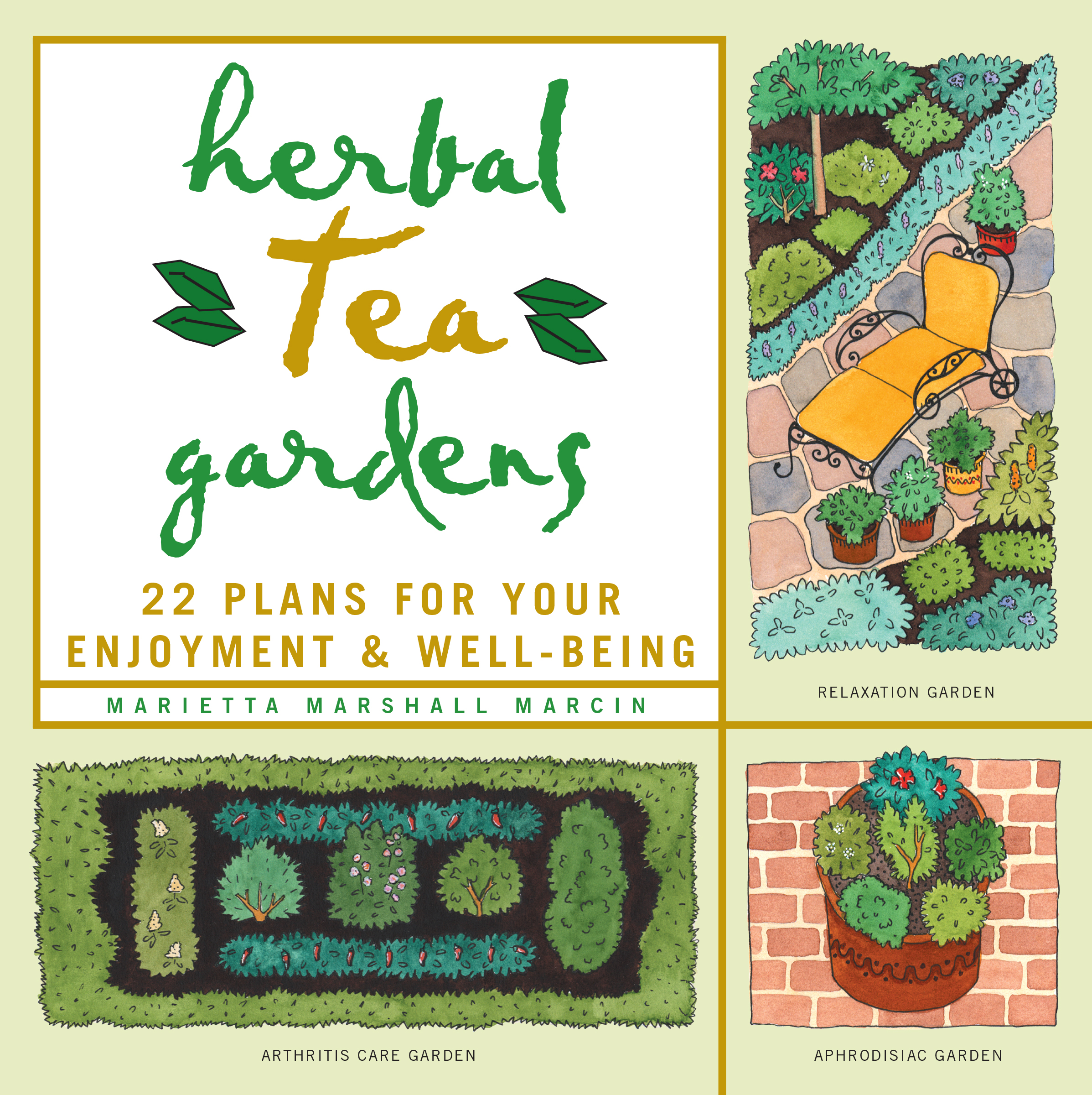 Herbal Tea Gardens 22 Plans for Your Enjoyment & Well-Being - Marietta Marshall Marcin