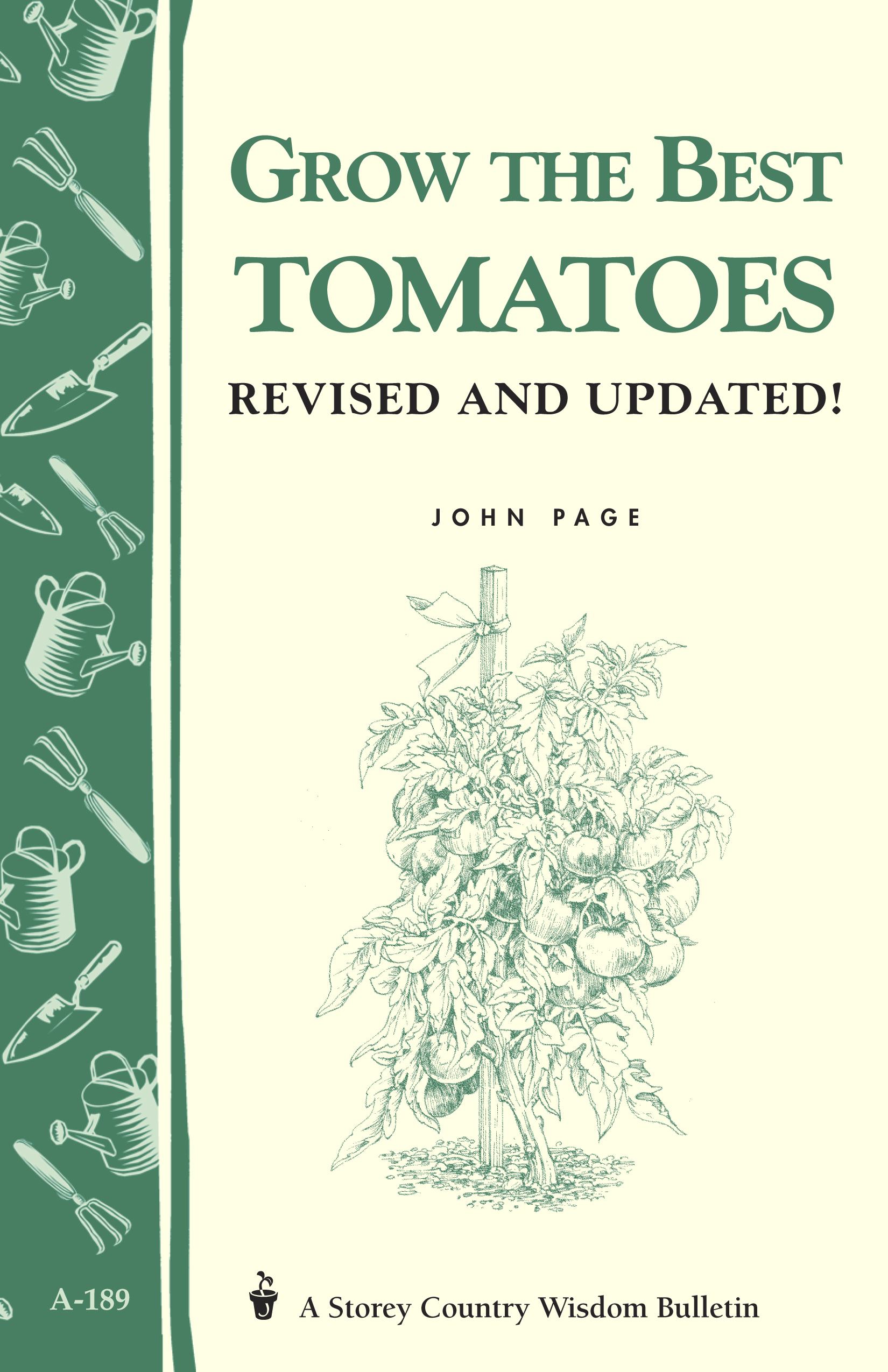 Grow the Best Tomatoes Storey's Country Wisdom Bulletin A-189 - John Page