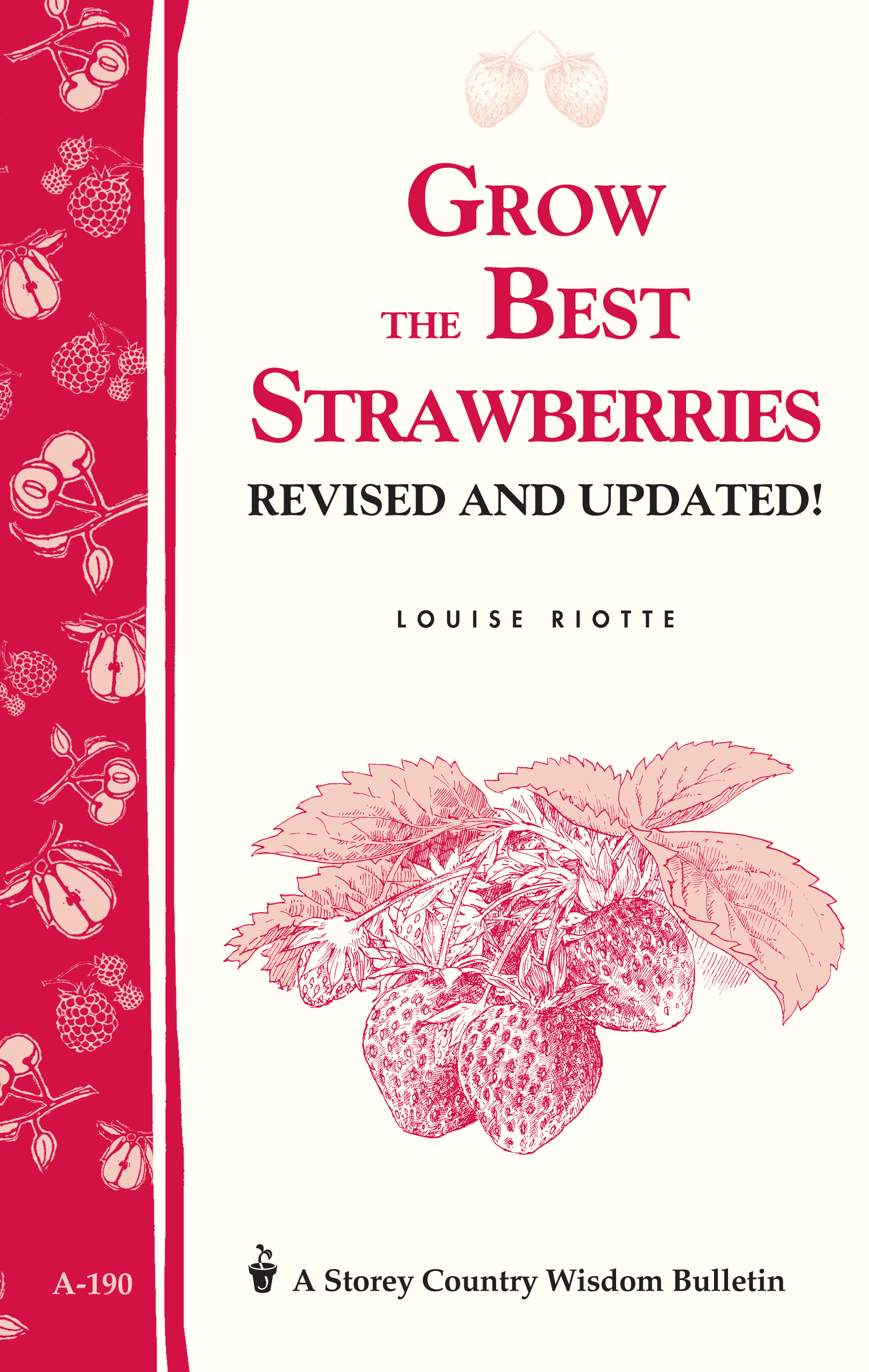 Grow the Best Strawberries Storey's Country Wisdom Bulletin A-190 - Louise Riotte